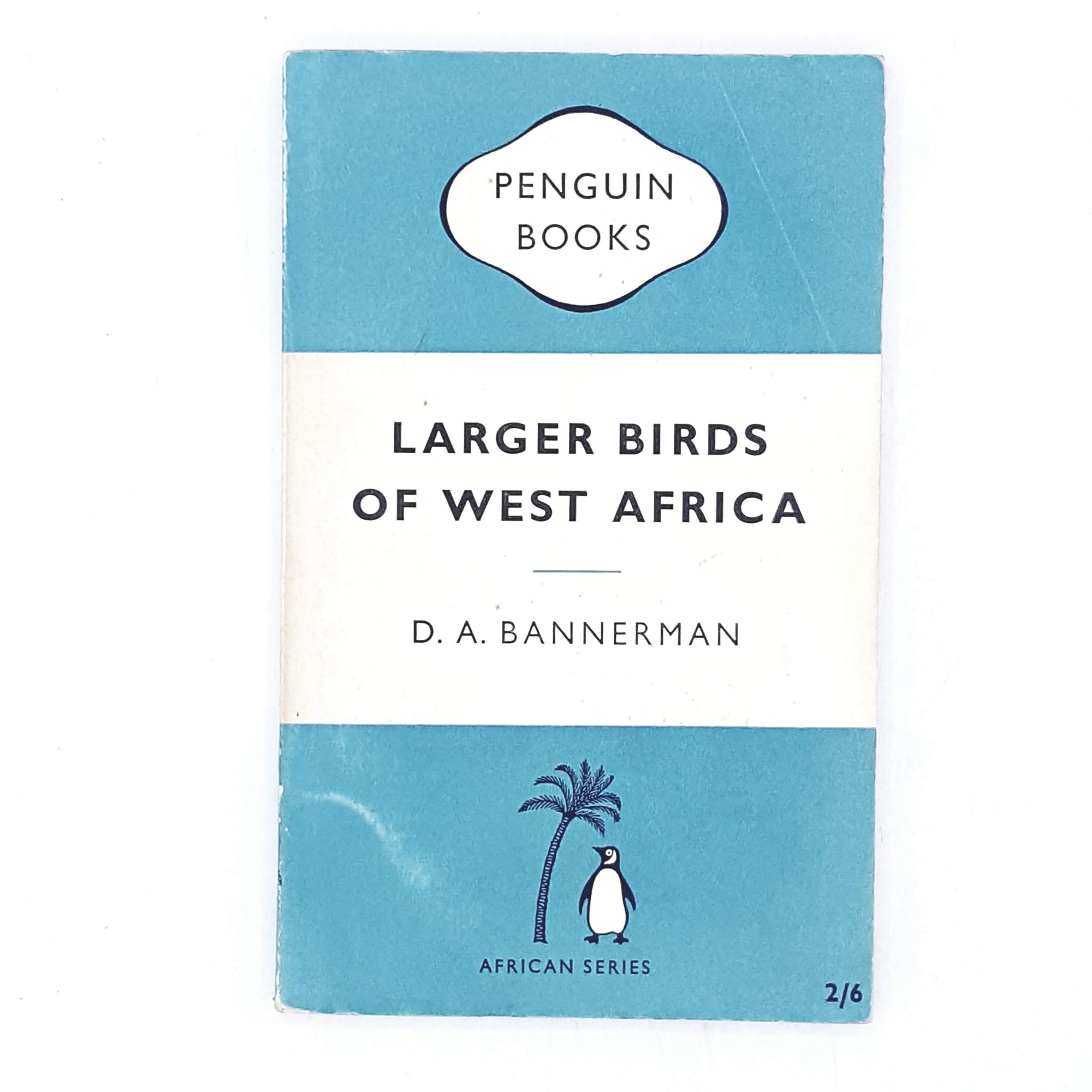 Larger Birds of West Africa by D. A. Bannerman 1958