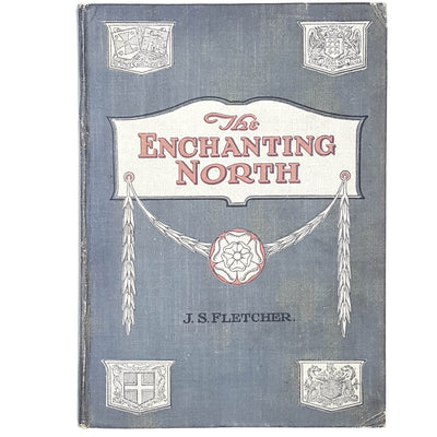 The Enchanting North by J. S. Fletcher 1908