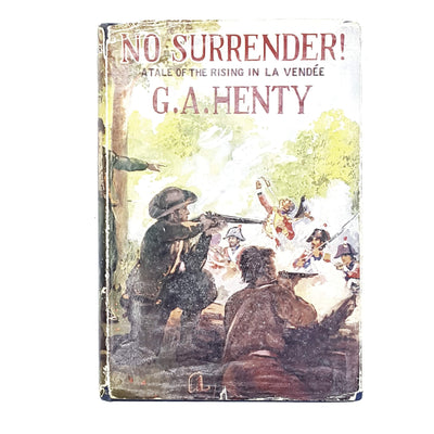 No Surrender by G. A. Henty