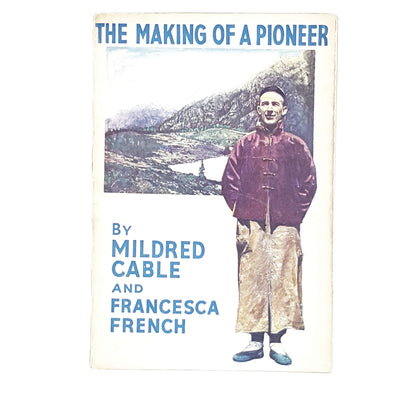 The Making of a Pioneer by Mildred Cable