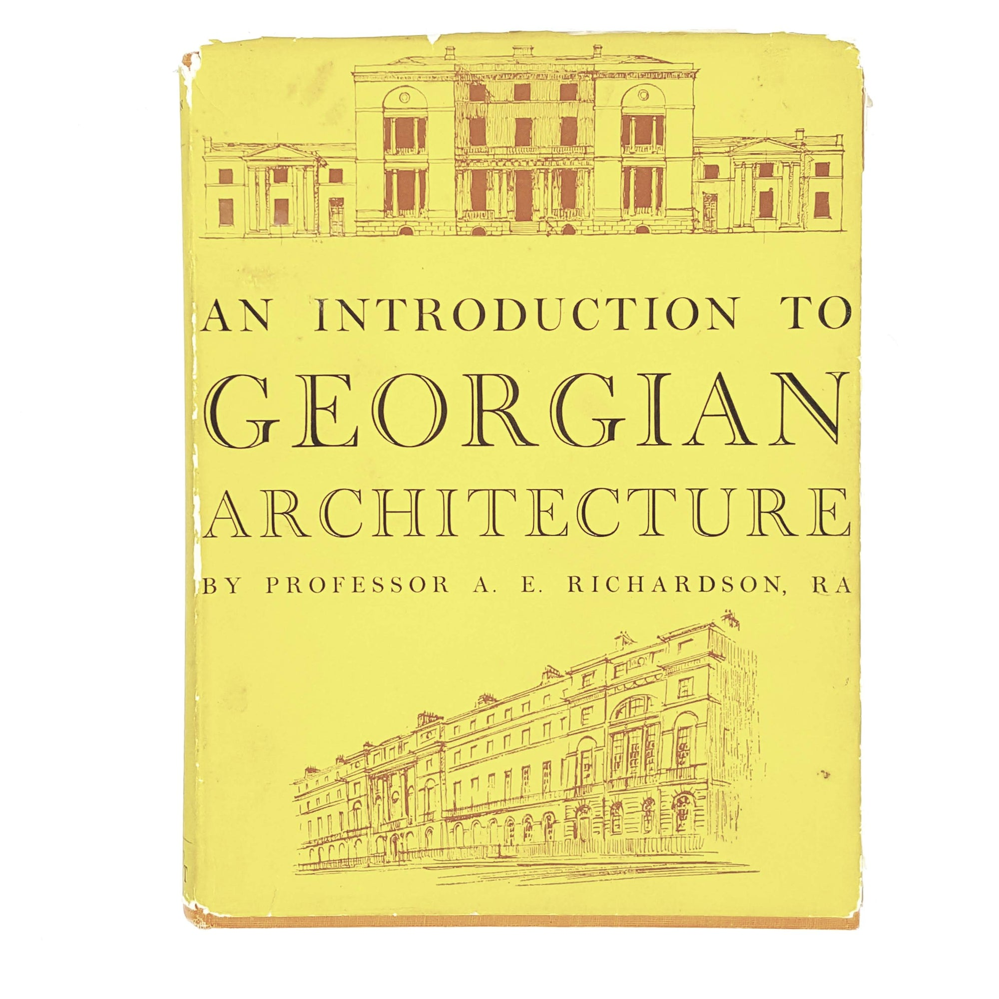 An Introduction to Georgian Architecture by Professor A. E. Richardson 1949