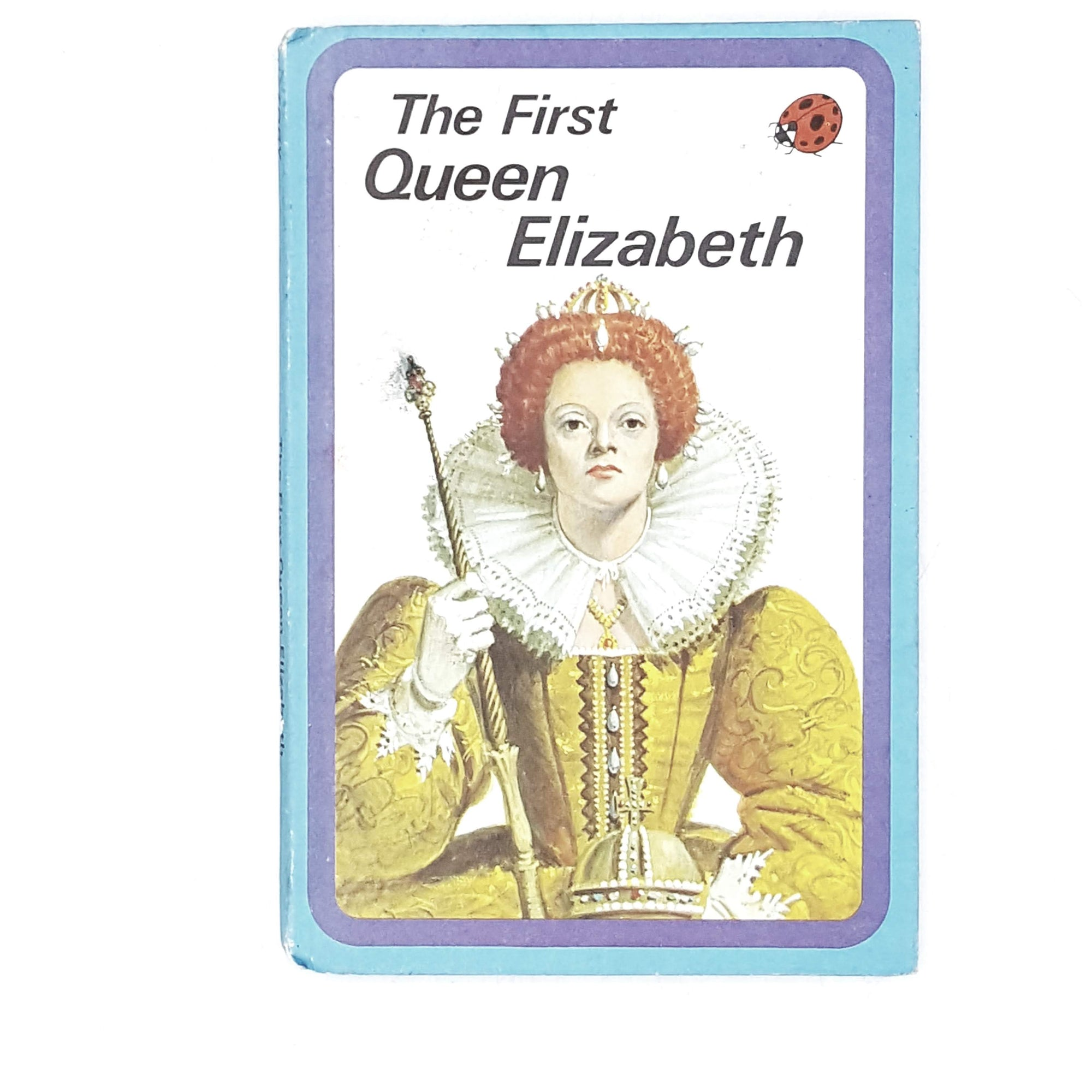 Ladybird History: The First Queen Elizabeth 1958