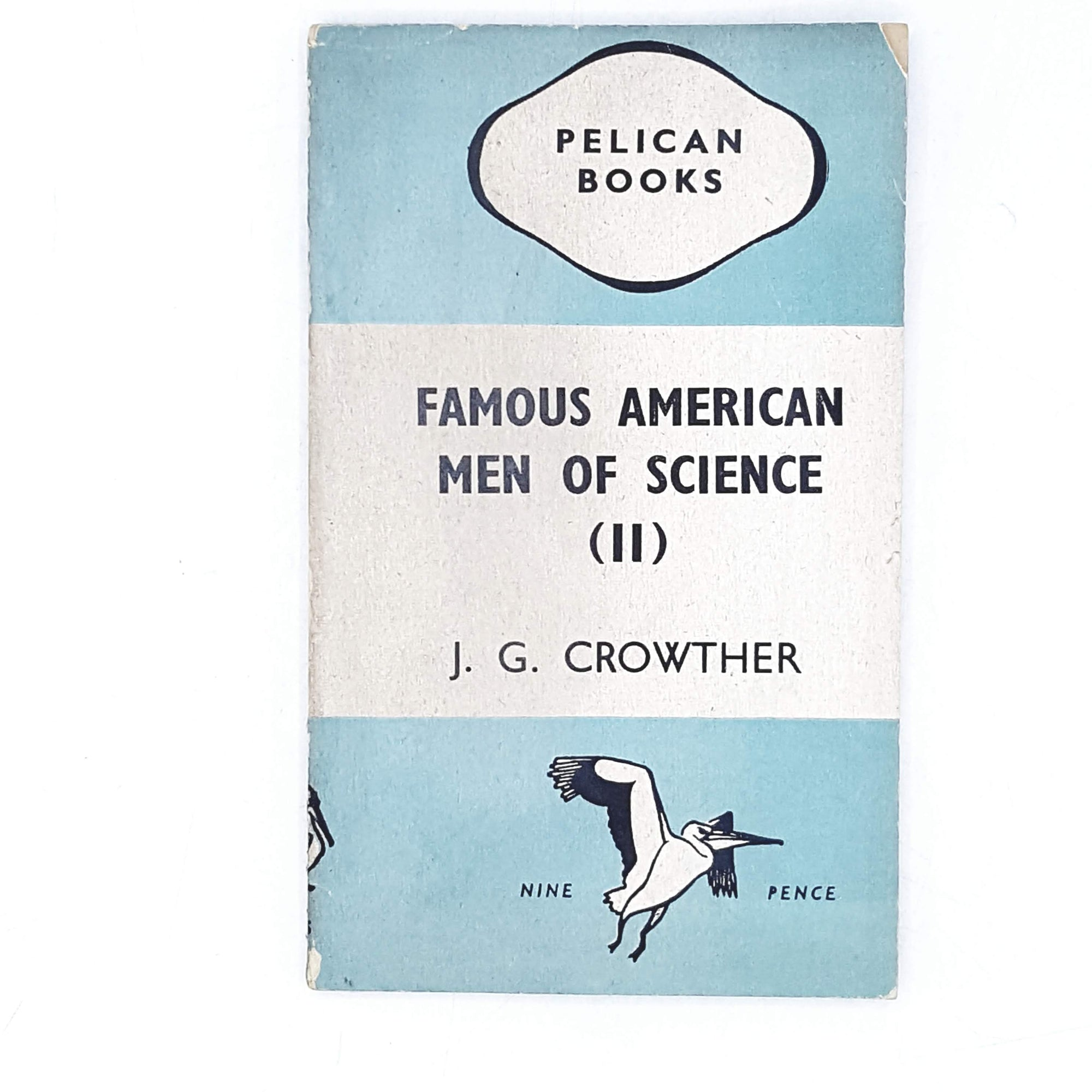 Vintage Pelican: Famous American Men of Science II by J. G. Crowther 1944