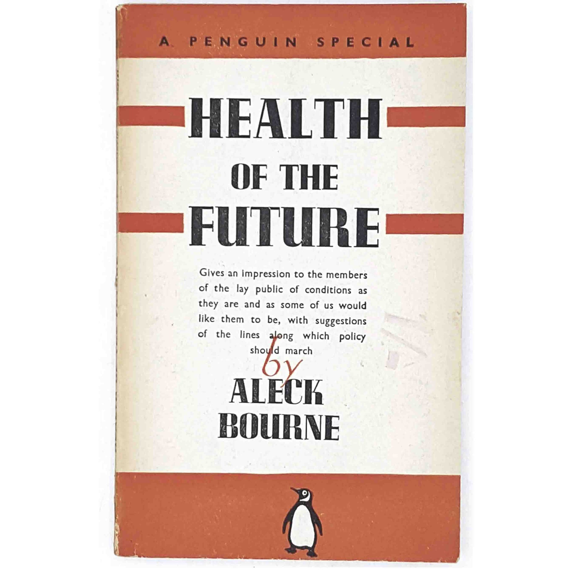 Vintage Penguin Health of the Future by Aleck Bourne 1942