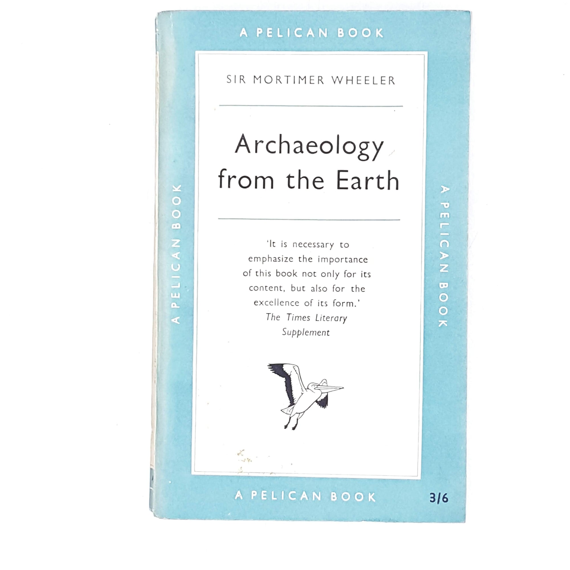 Vintage Pelican Archaeology from the Earth by Sir Mortimer Wheeler 1956
