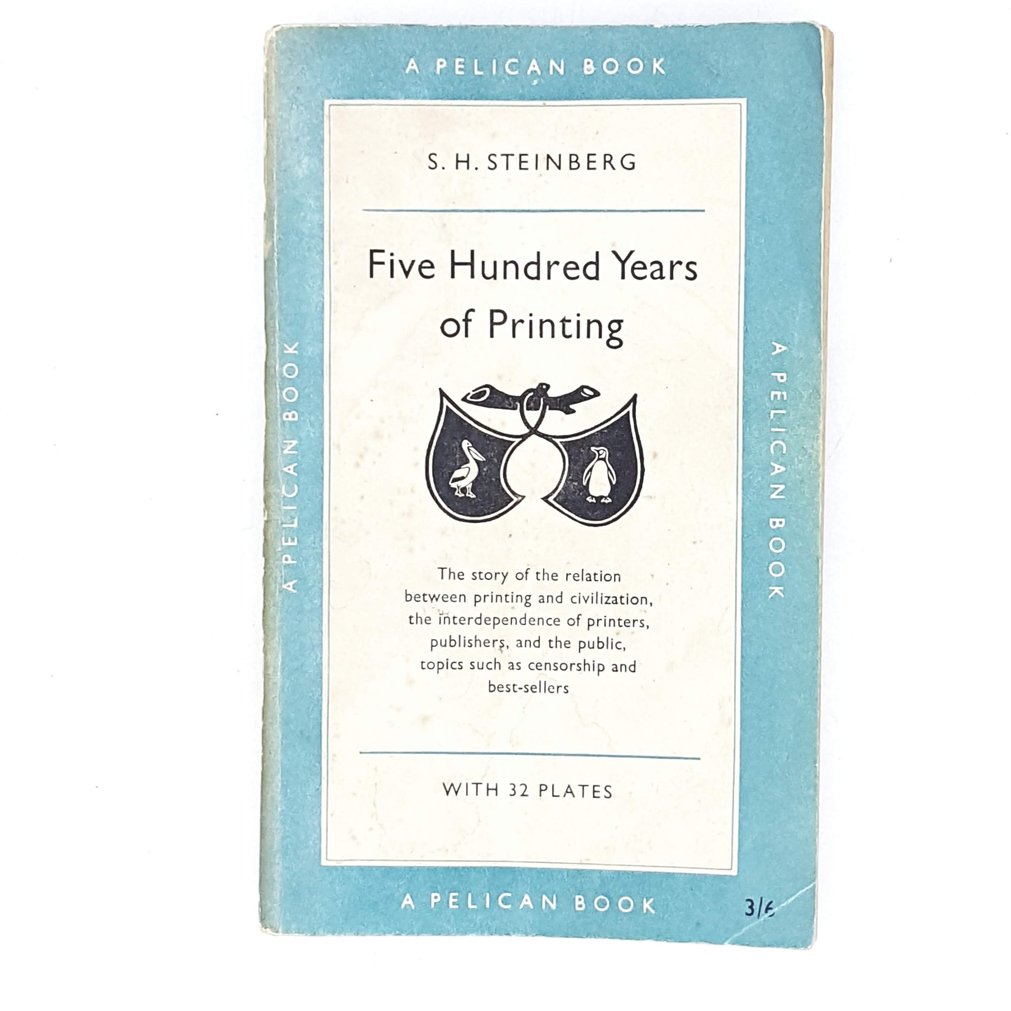 Vintage Pelican Five Hundred Years of Printing by S. H. Steinberg 1955