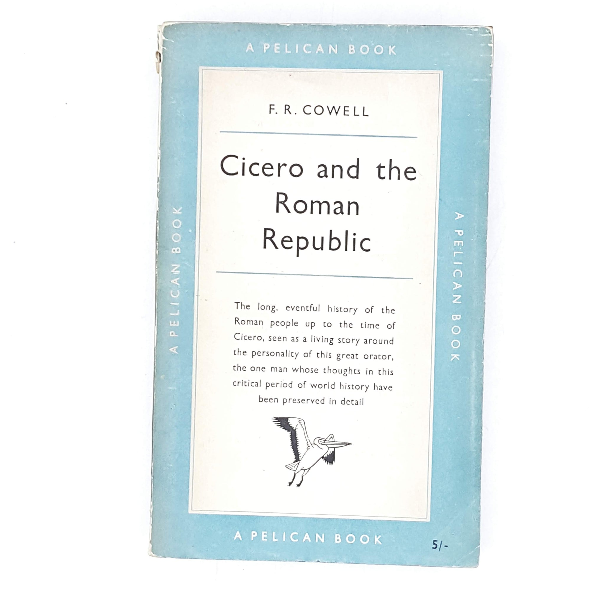 Vintage Pelican Cicero and the Roman Republic by F. R. Cowell 1956