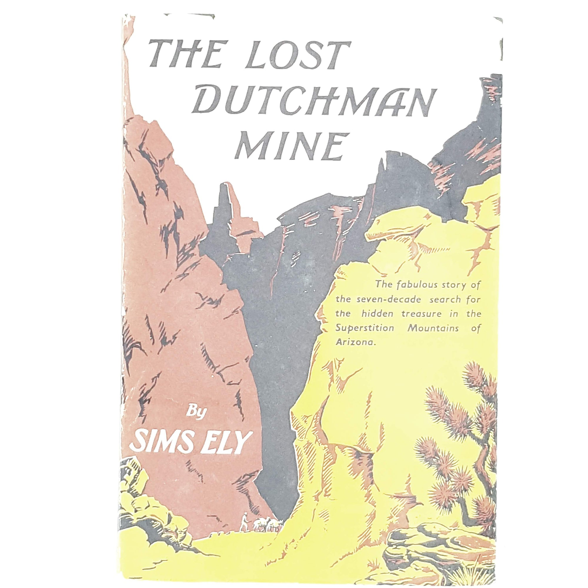 Vintage The Lost Dutchman Mine by Sims Ely 1953
