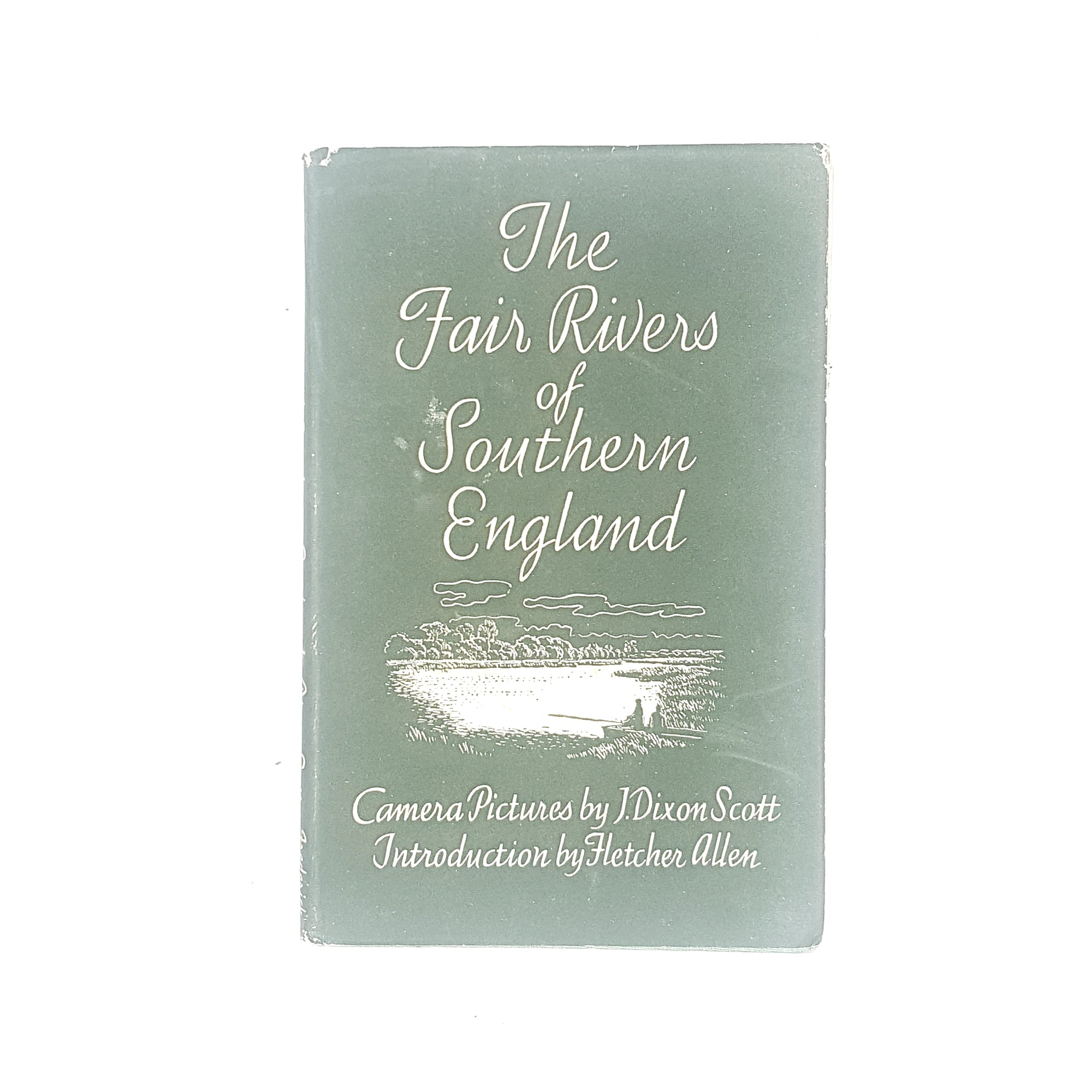 The Fair Rivers of Southern England by J Dixon Scott 1946