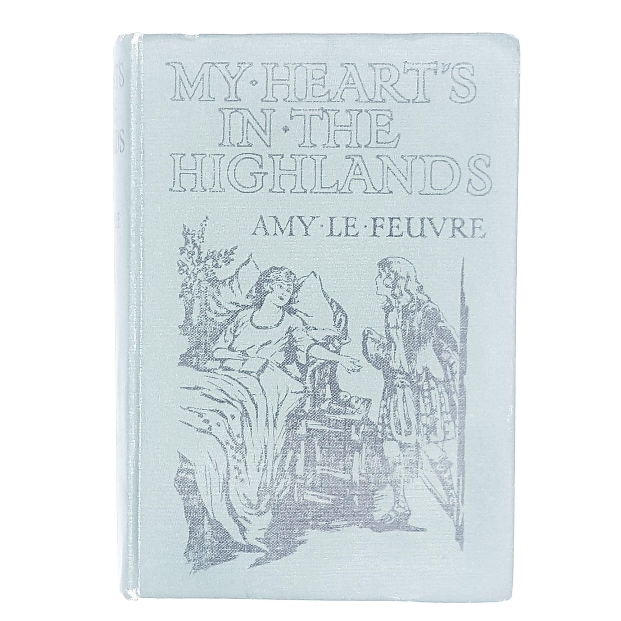 My Heart's in the Highlands by Amy Le Feuvre 1940s