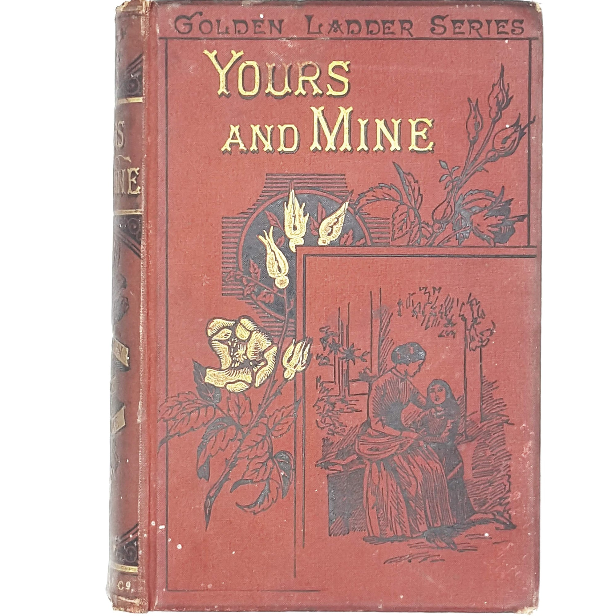 Rare: Yours and Mine by Anna B. Warner 1889