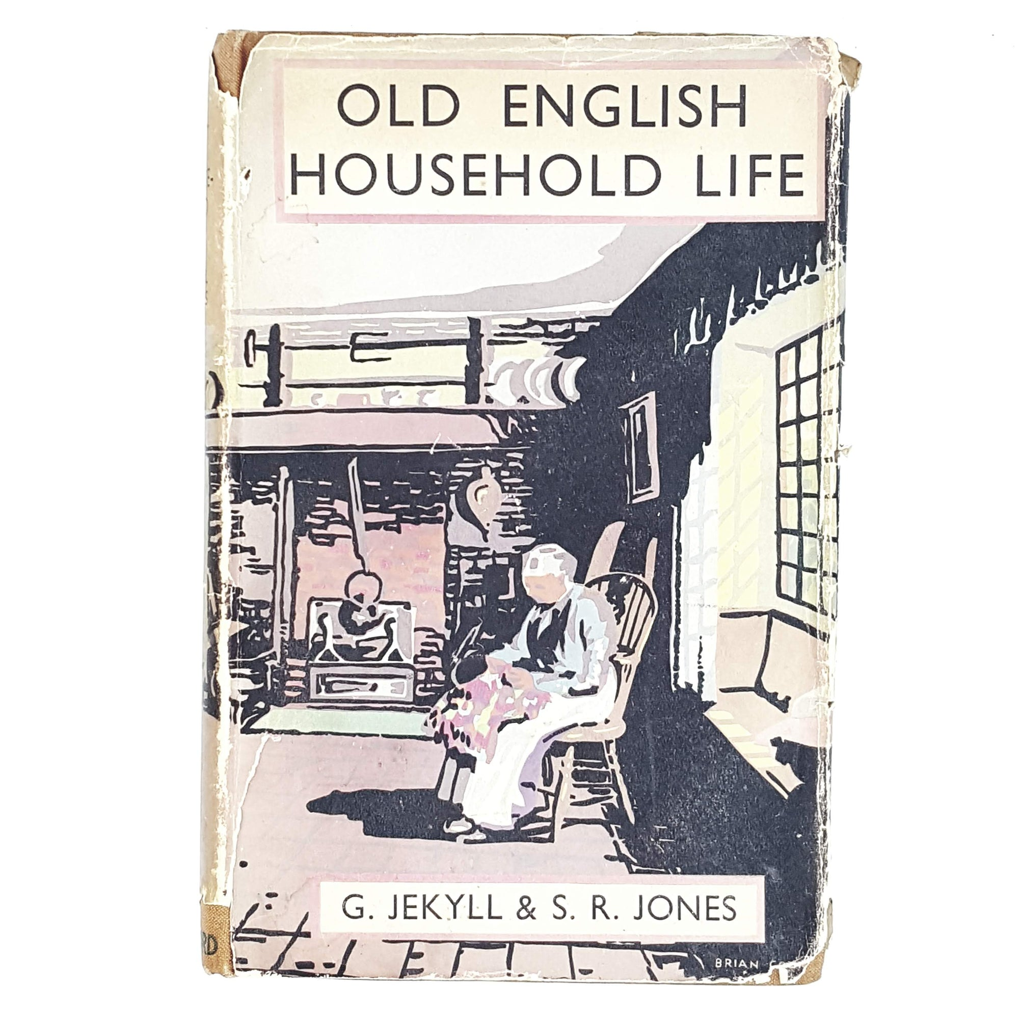 Illustrated Old English Household Life by G. Jekyll & S. R. Jones 1945