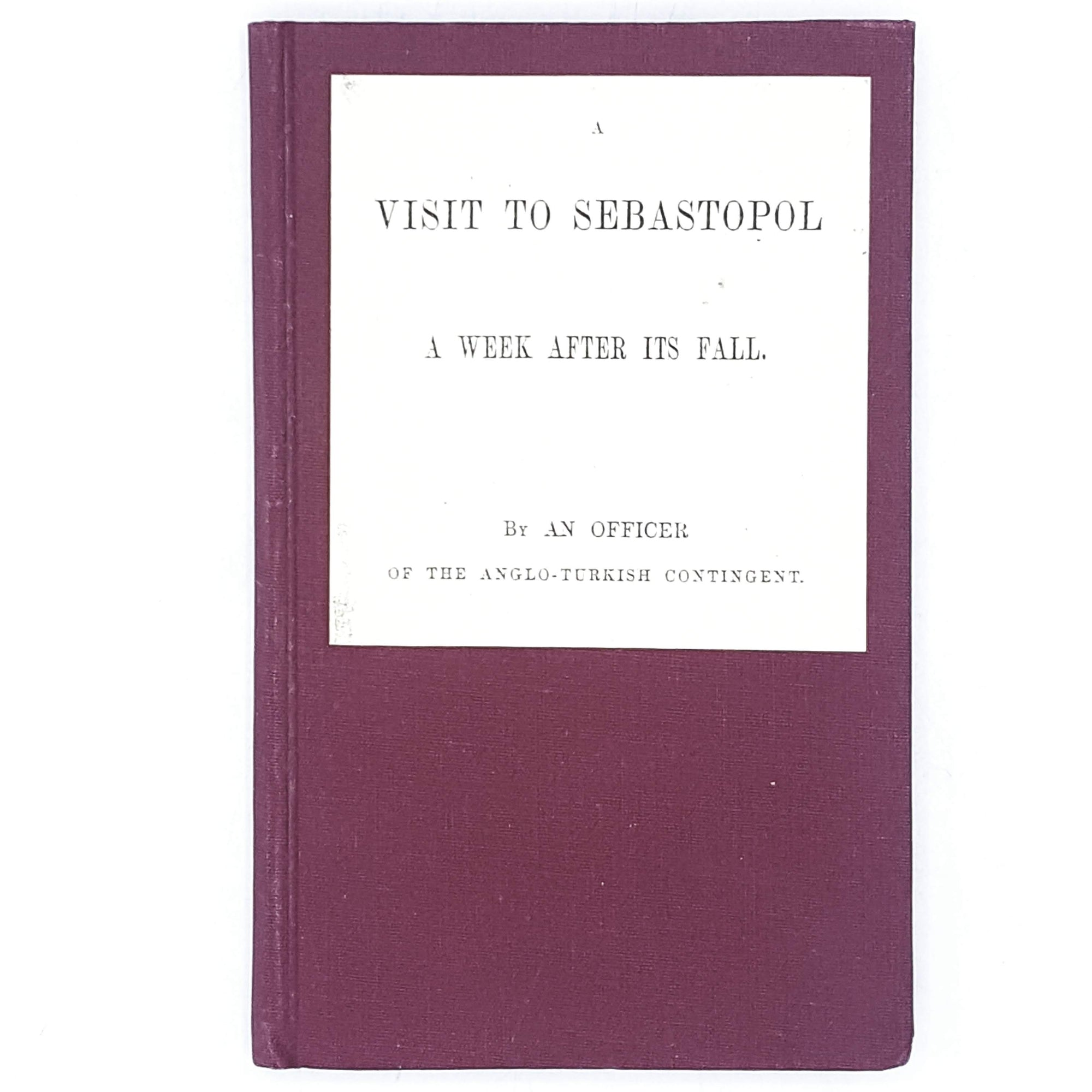 A Visit to Sebastopol A Week After its Fall 1856