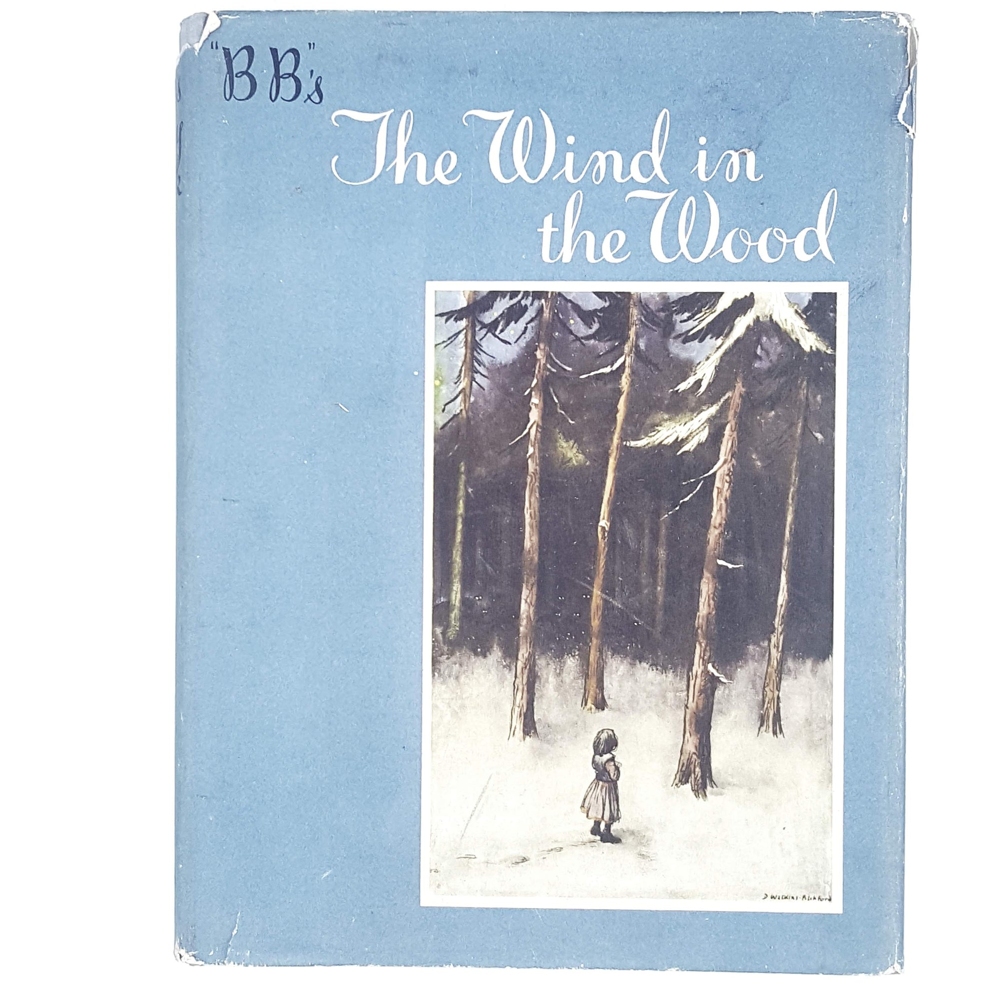 First Edition Illustrated The Wind in the Wood by B. B. 1952