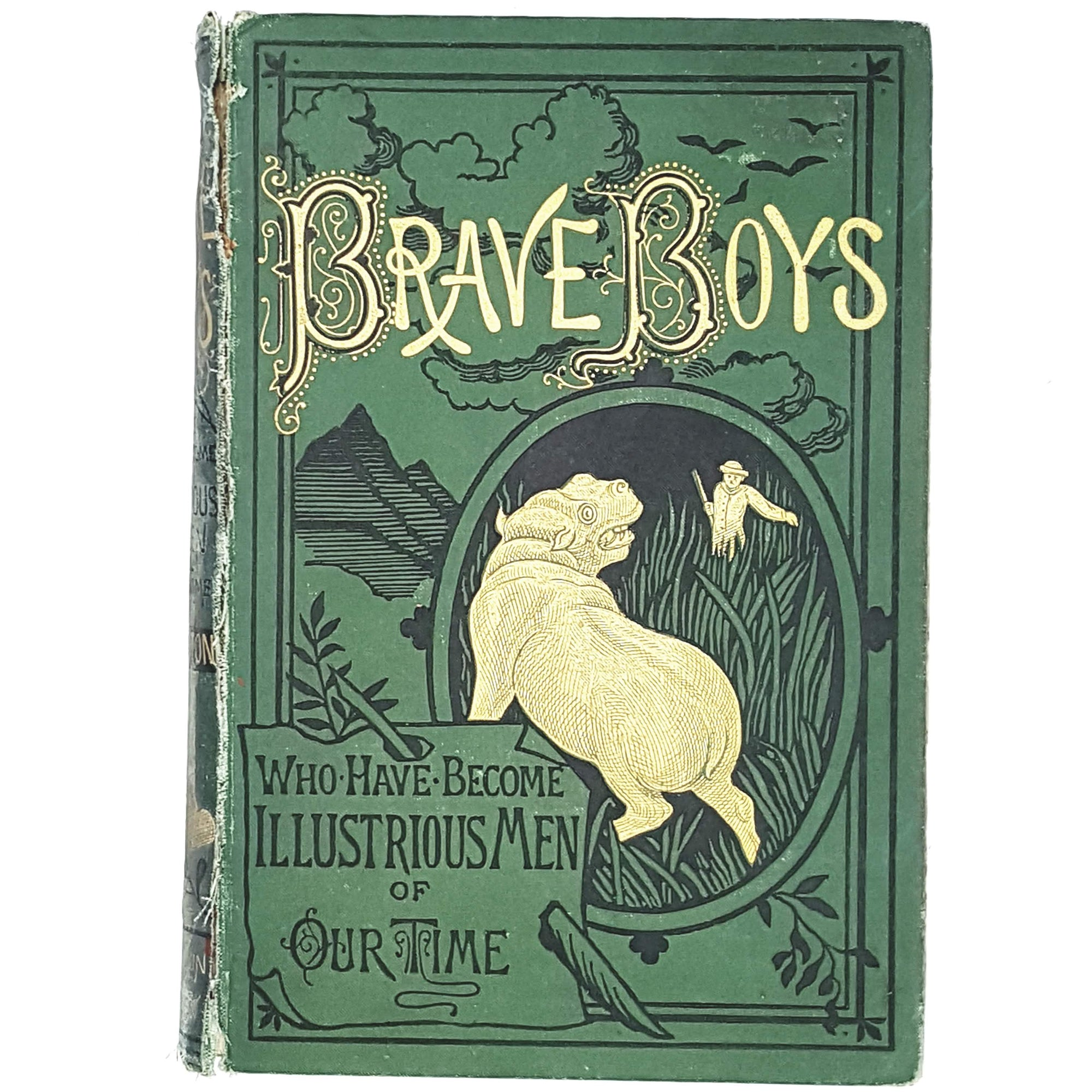 Illustrated Brave Boys Who Have Become Illustrious Men of Our Time