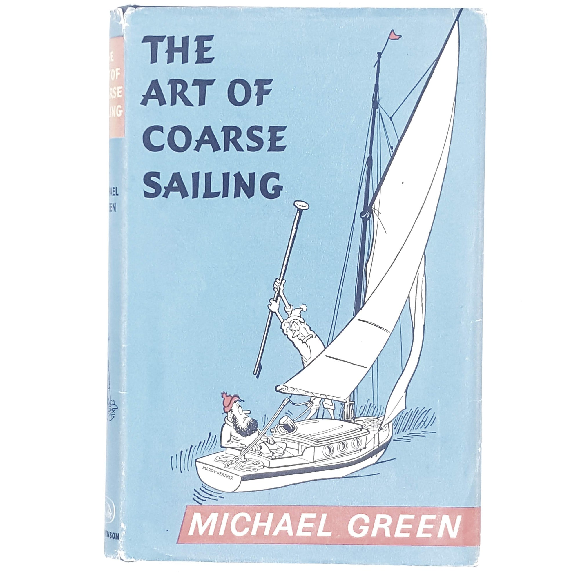 Illustrated The Art of Coarse Sailing by Michael Green 1963