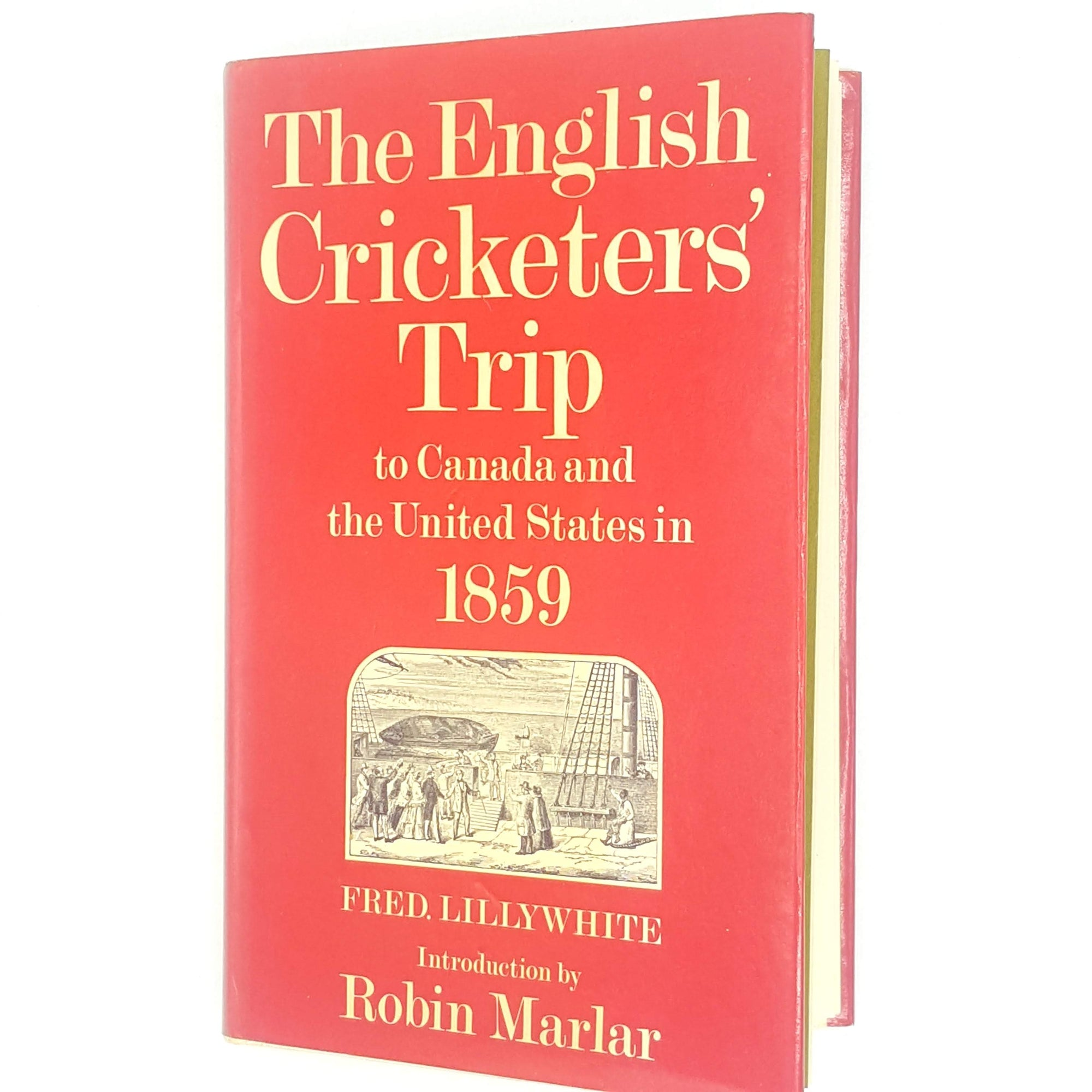 The English Cricketers' Trip to Canada and the United States in 1859 by Fred Lillywhite