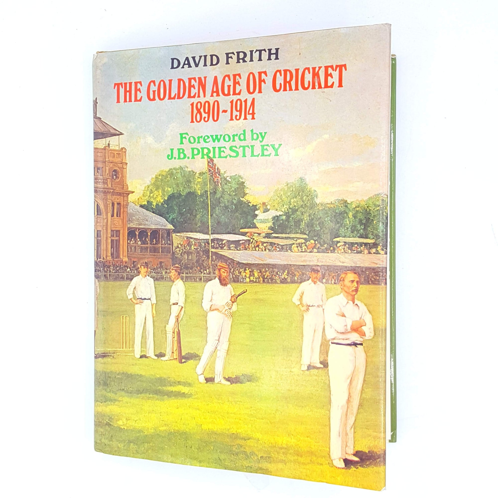 The Golden Age of Cricket 1890 - 1914 by David Frith 1978