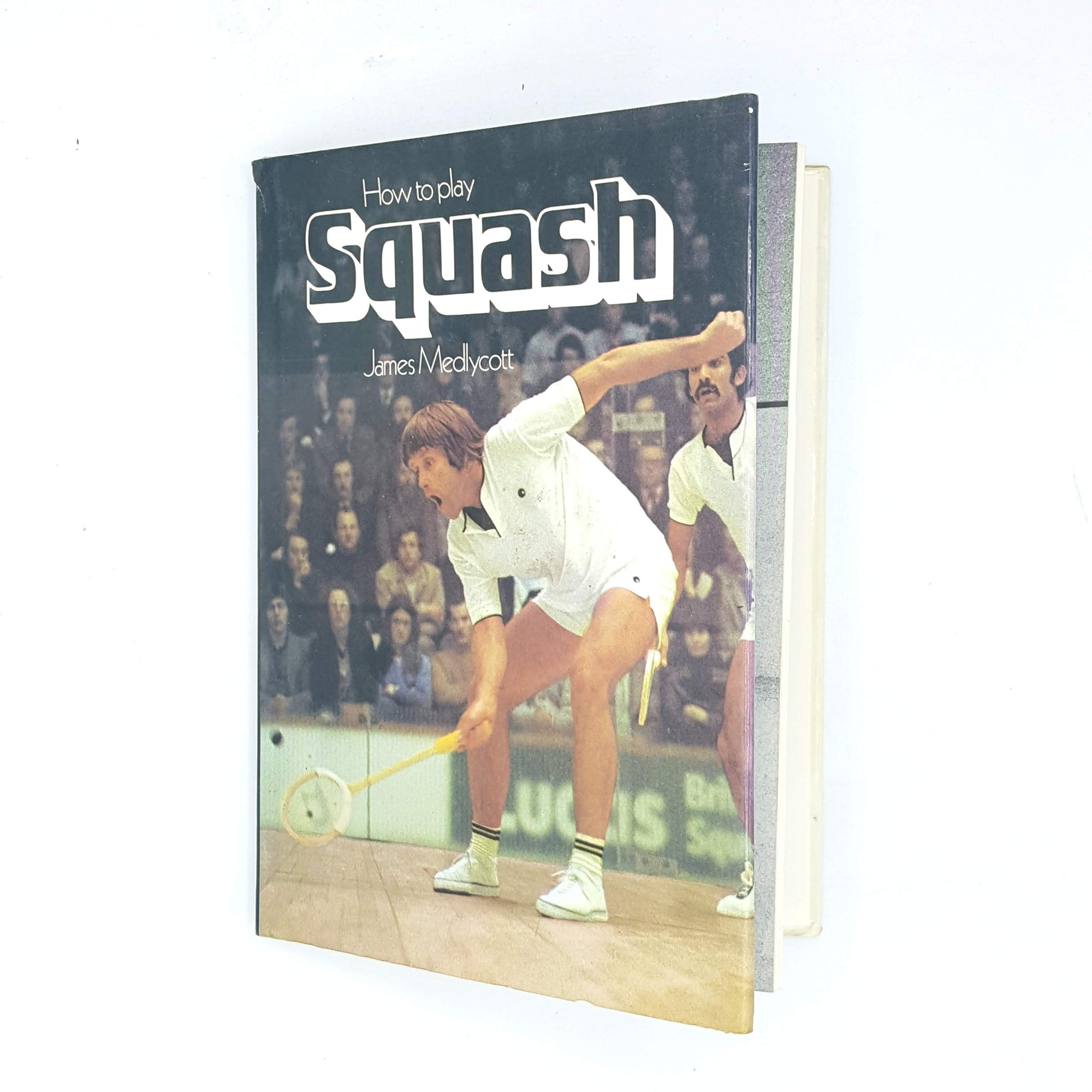 How to play Squash by James Medlycott 1978