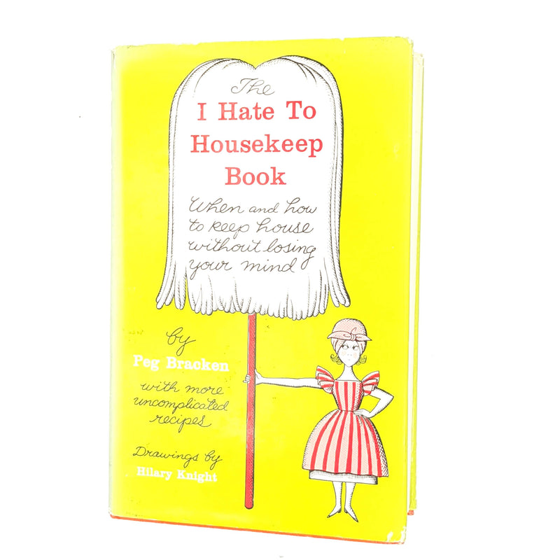 The I Hate to Housekeep Book by Peg Bracken 1970