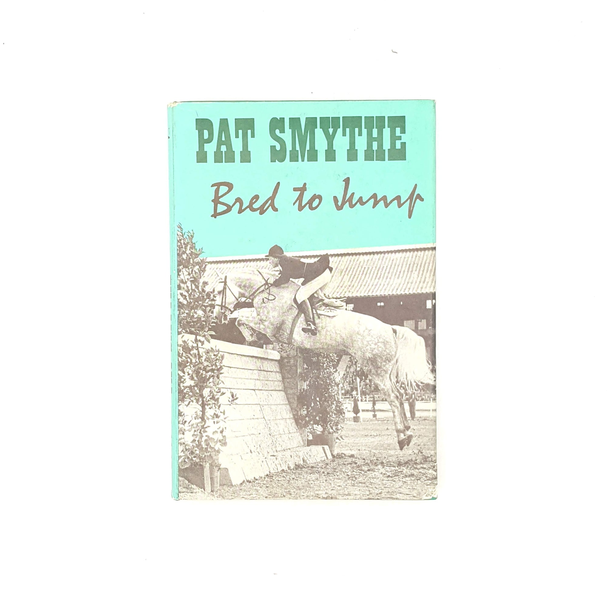 Bred to Jump by Pat Smythe 1965