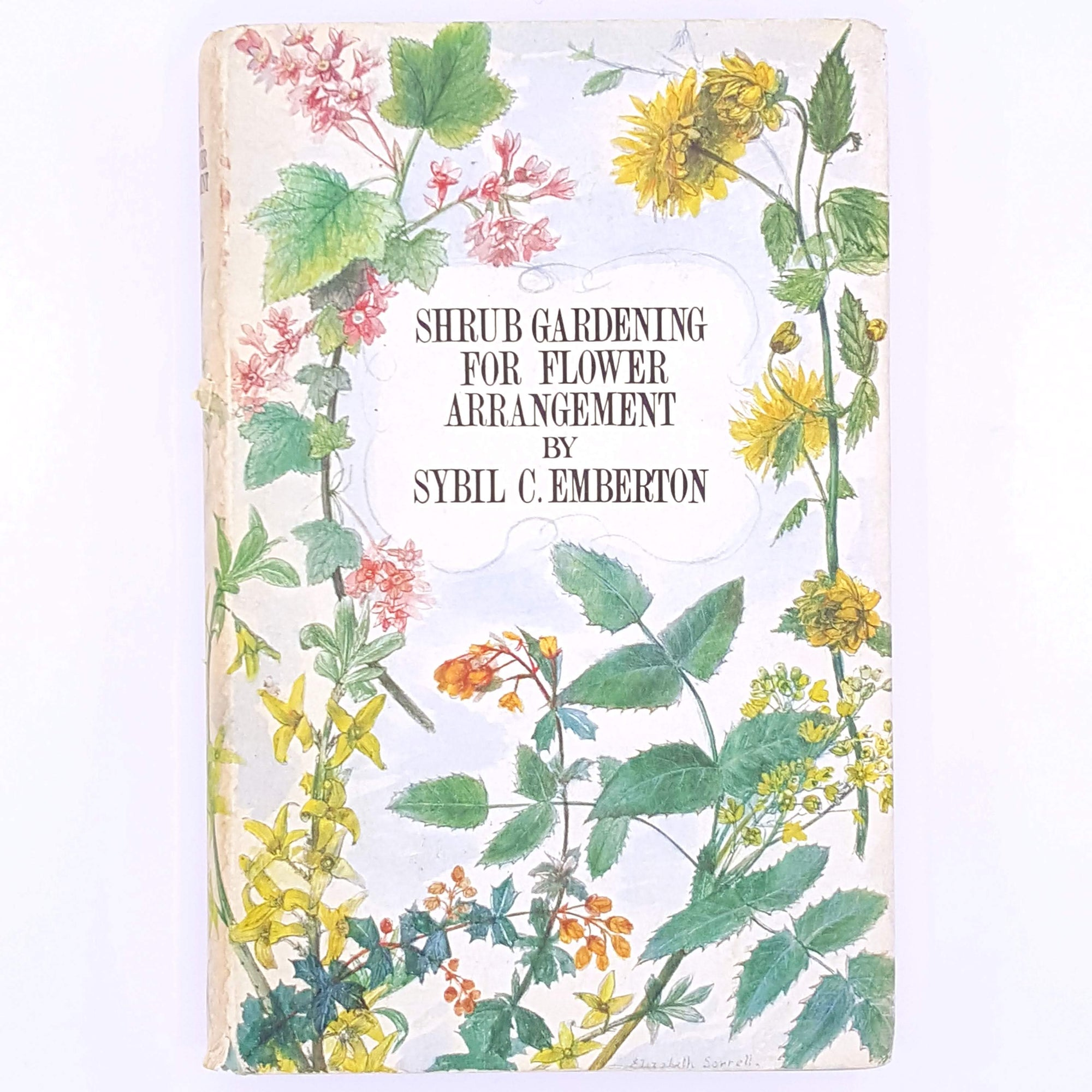 Garden Book Club, Shrub Gardening for Flower Arrangement, Sybil C.Emberton, 1965