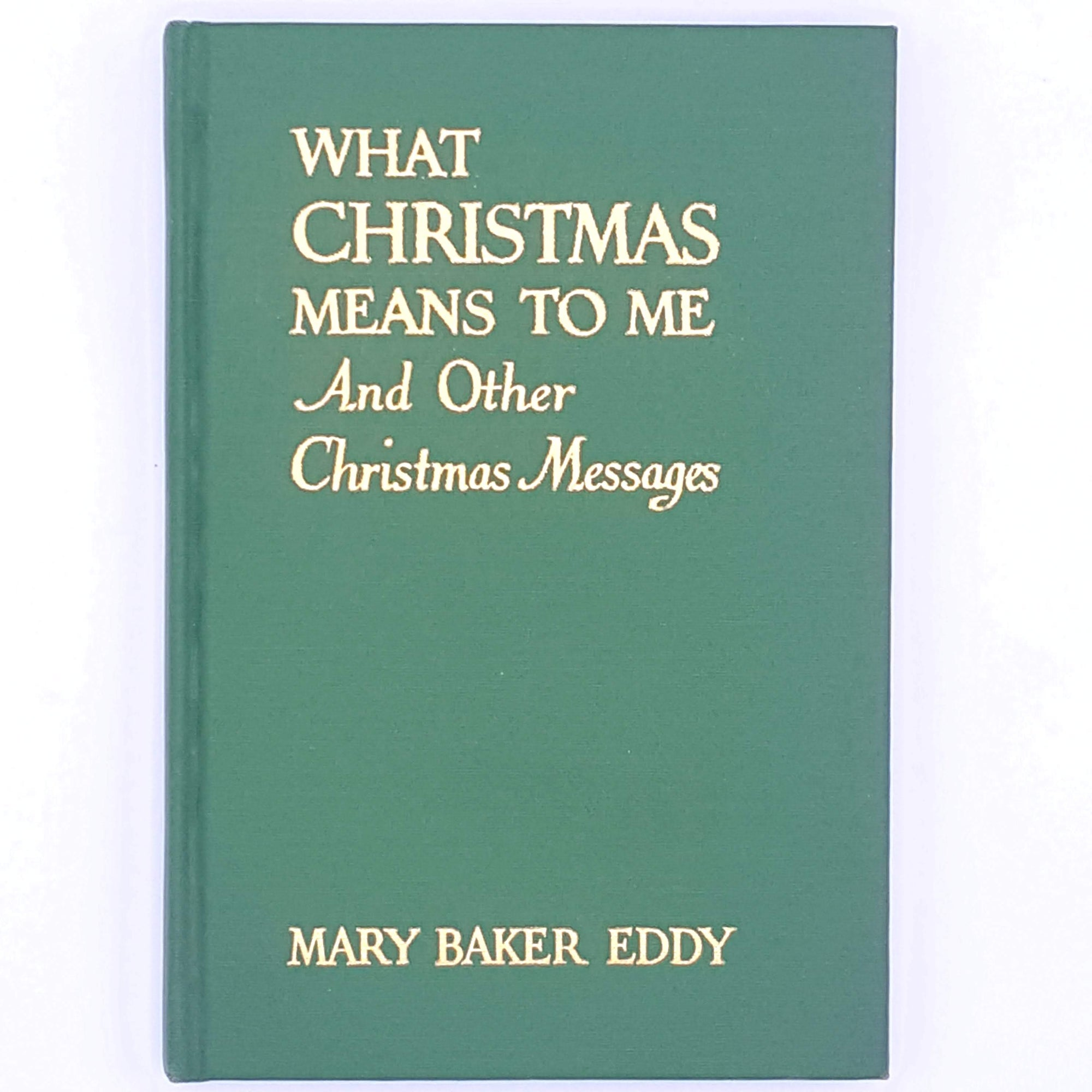 What Christmas Means To Me, Mary Baker Eddy, 1949