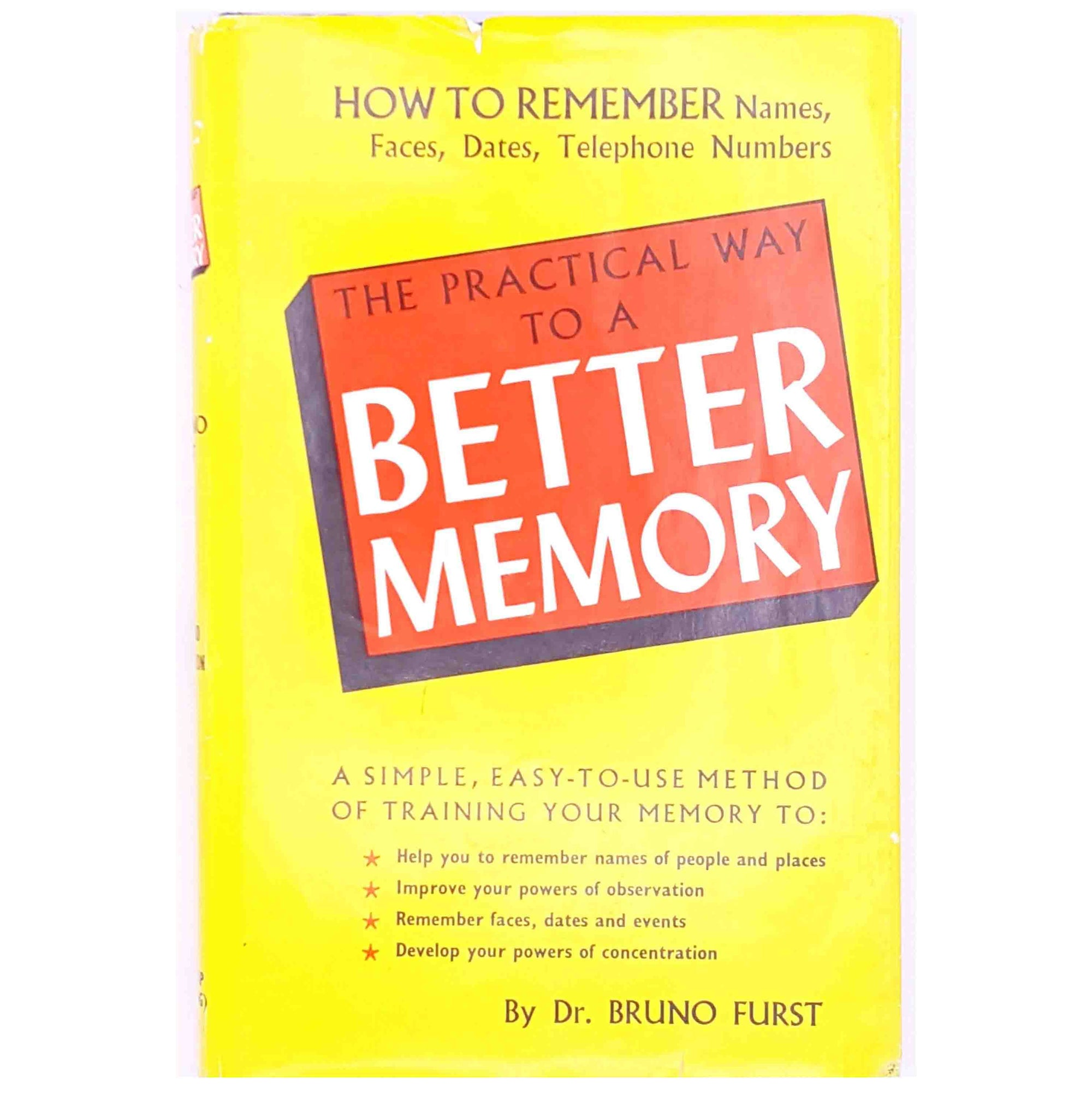The Practical Guide To A Better Memory, Dr Bruno Furst, 1977