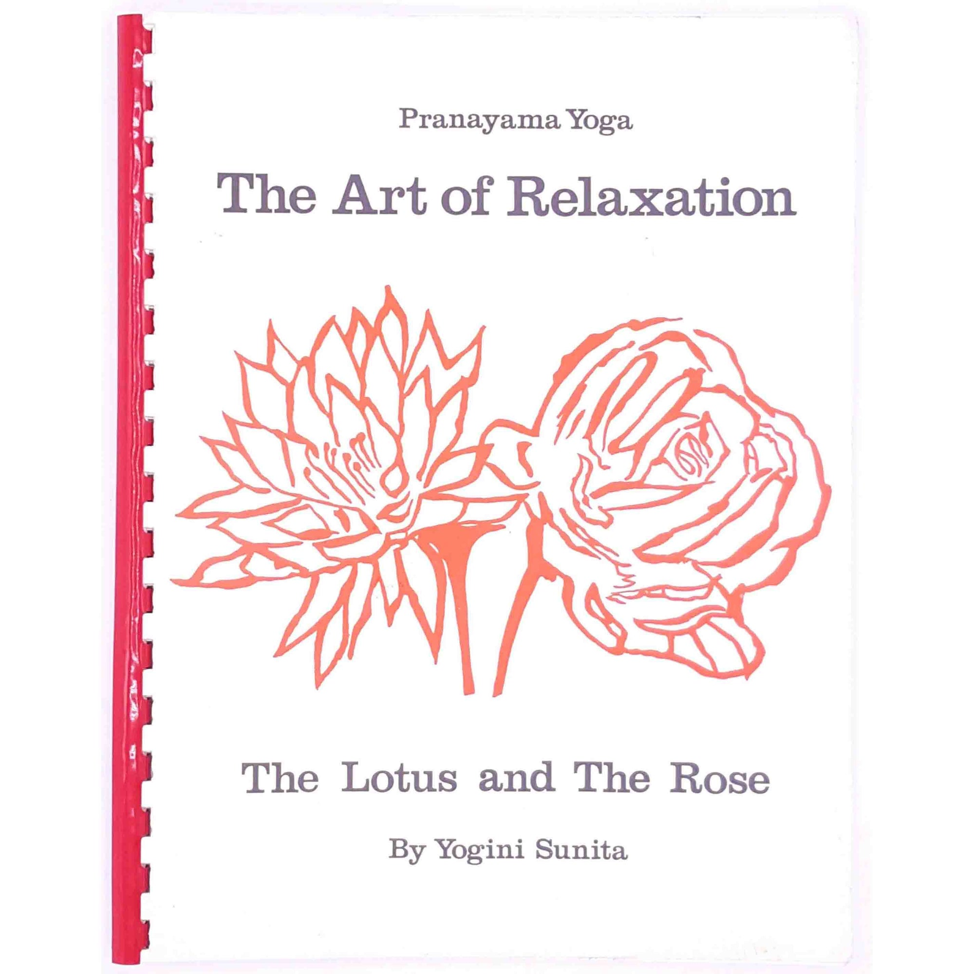 The Art Of Relaxation, The Lotus and the Rose, Yogini Sunita