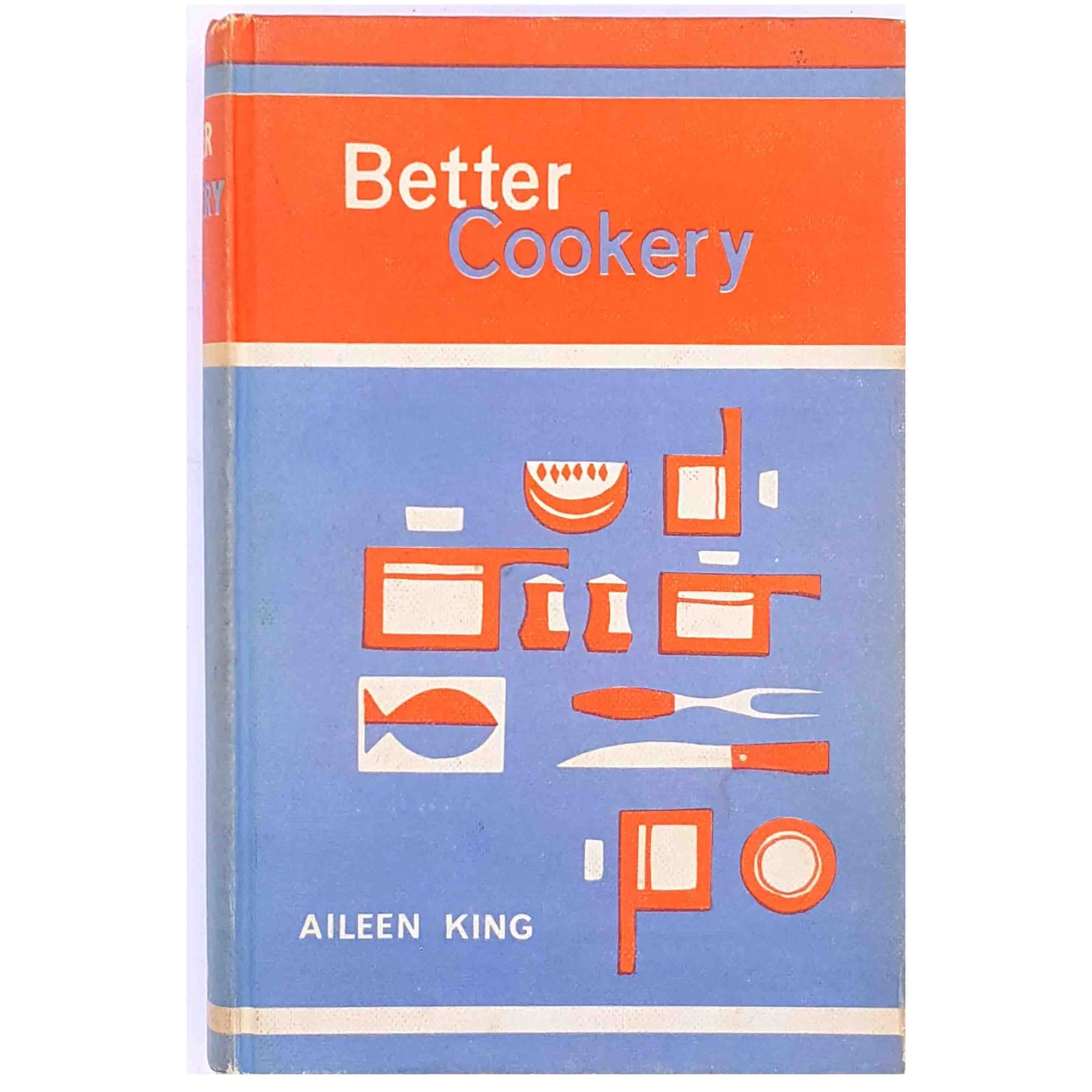 Better Cookery by Aileen King 1964