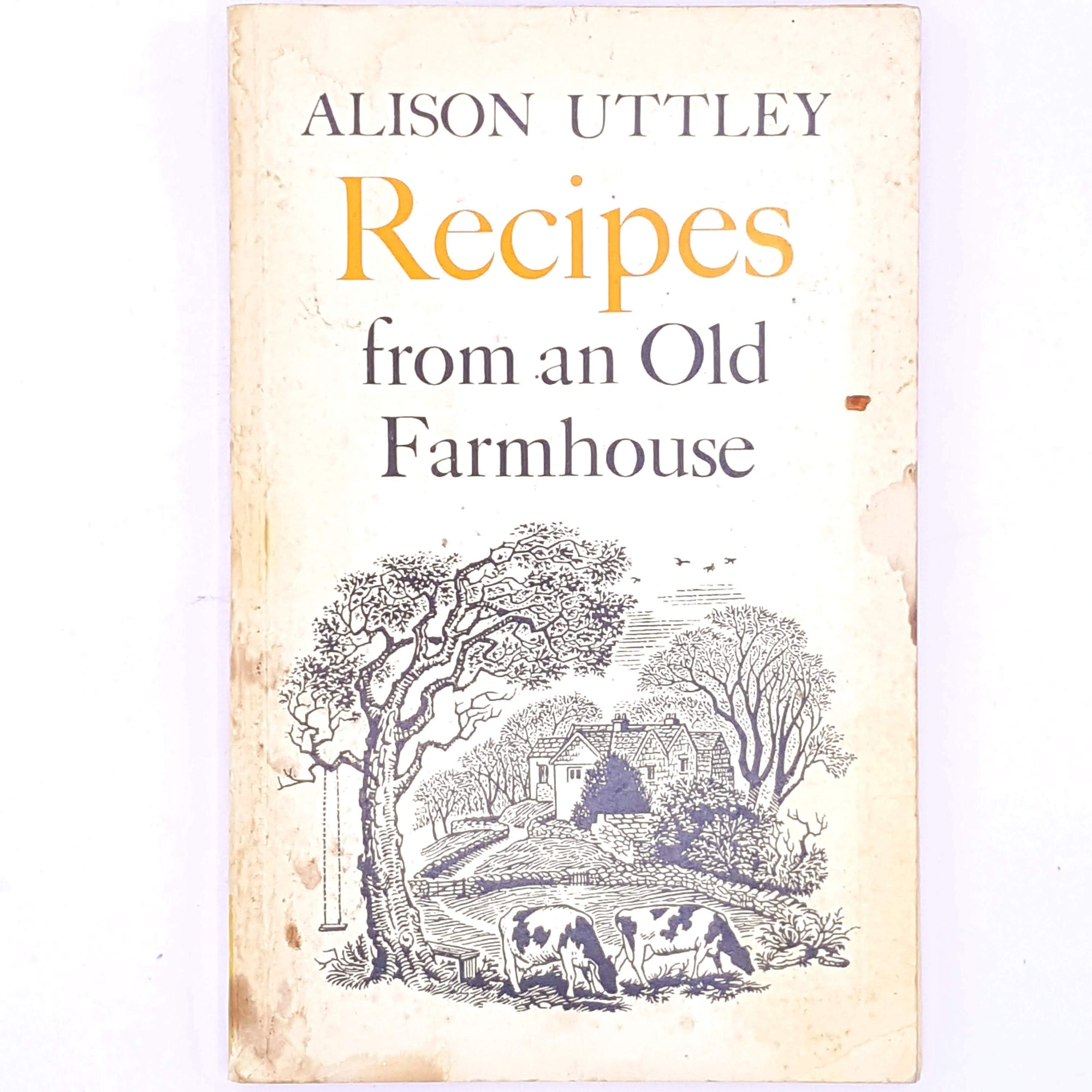 Recipes from an Old Farmhouse, Alison Uttley
