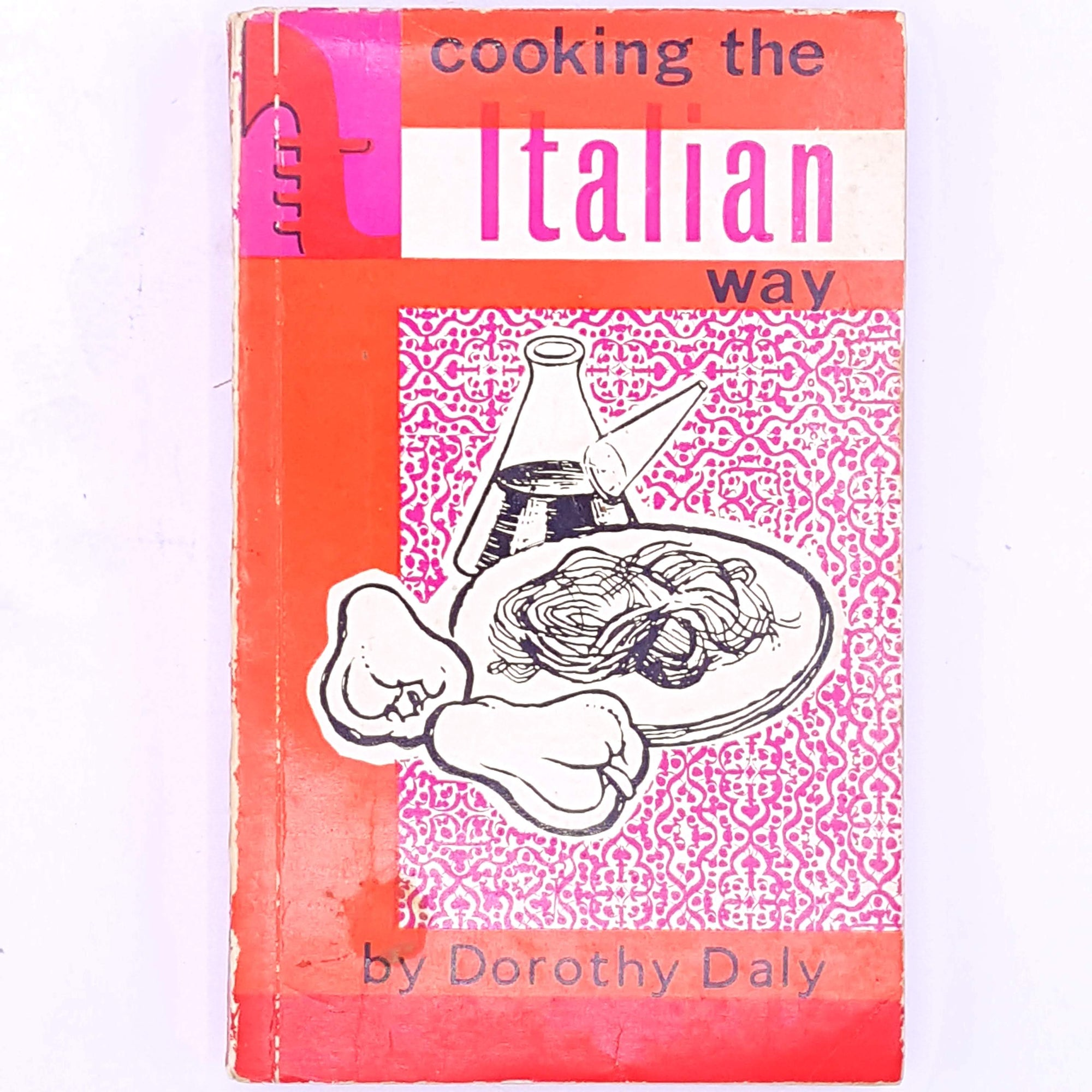 Cooking the Italian way, Dorothy Daly