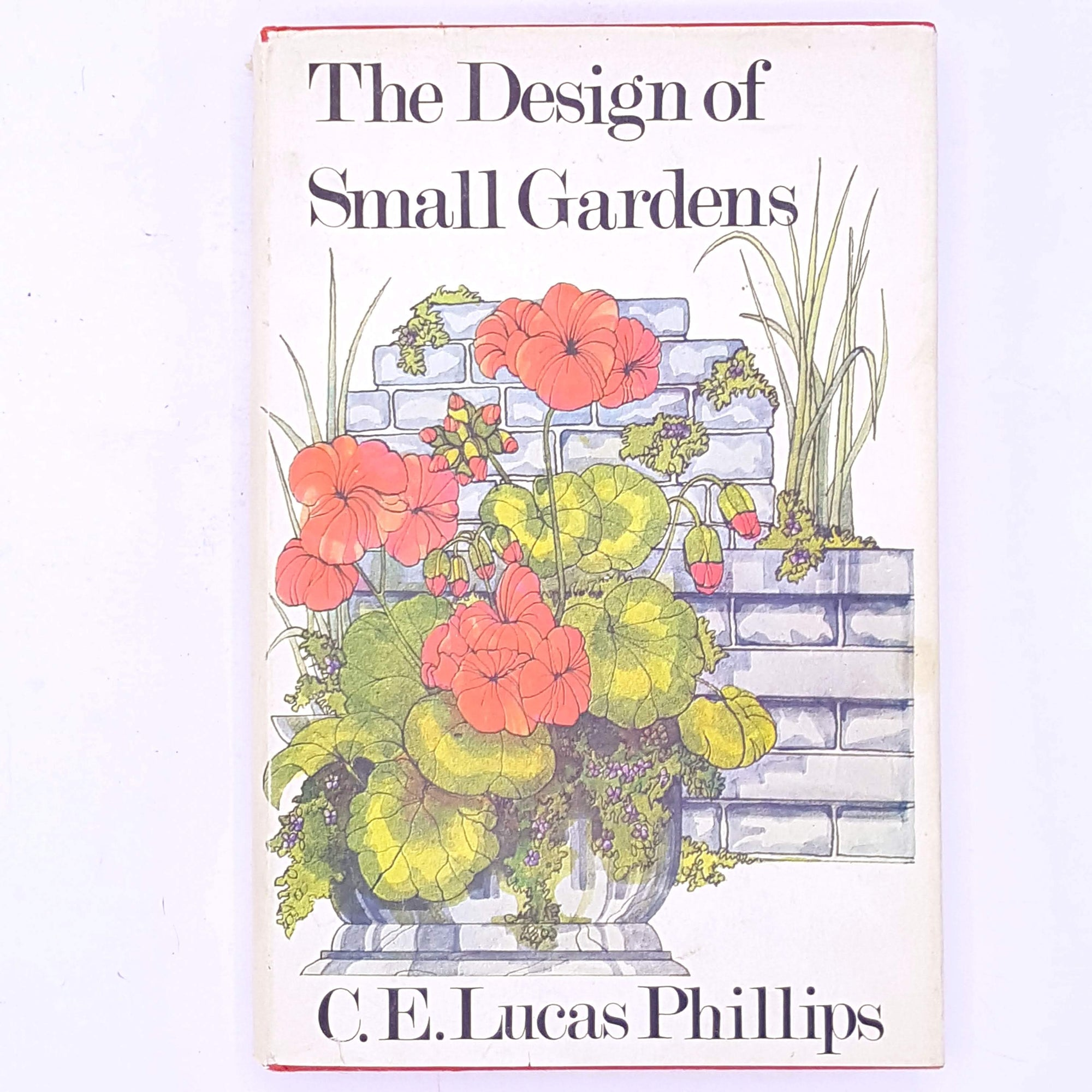 The Design Of Small Gardens C.E. Lucas Phillips