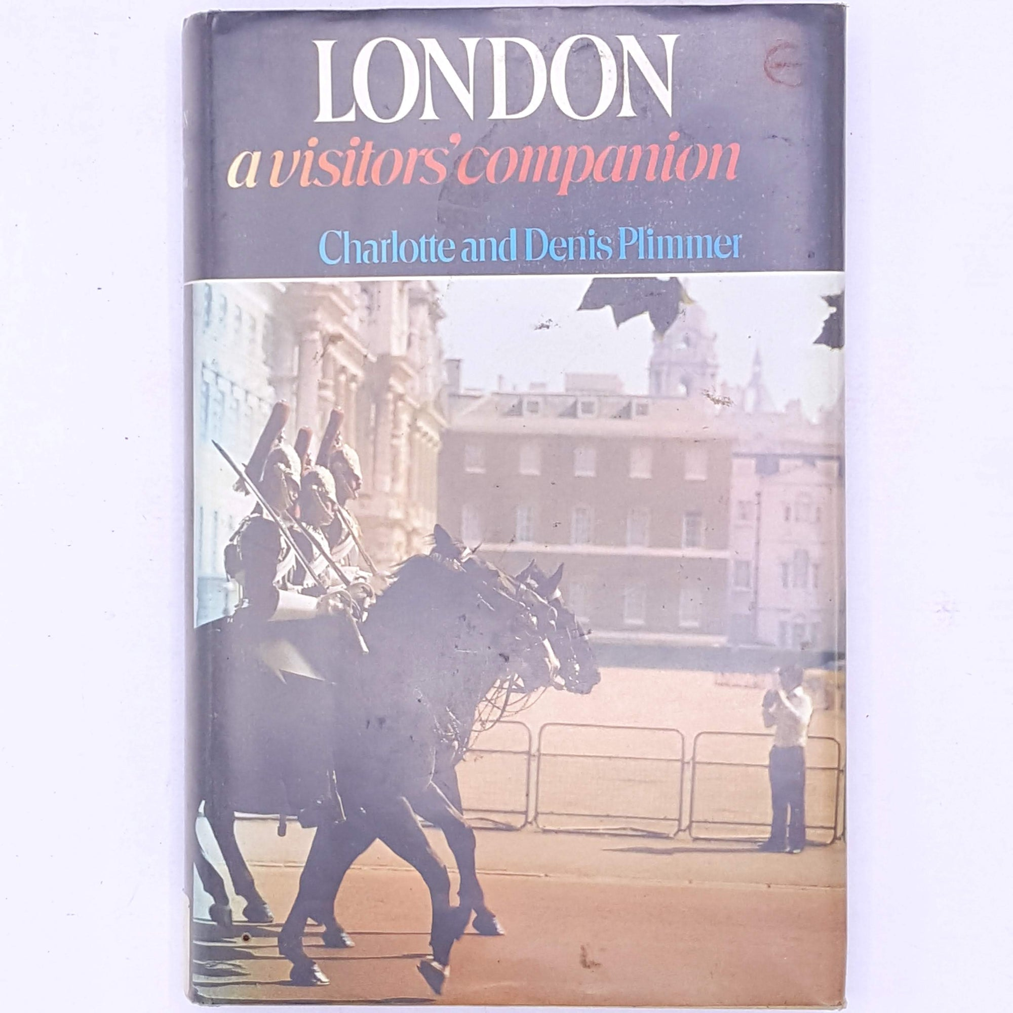 London a visitors' companion by Charlotte & Denis Plimmer