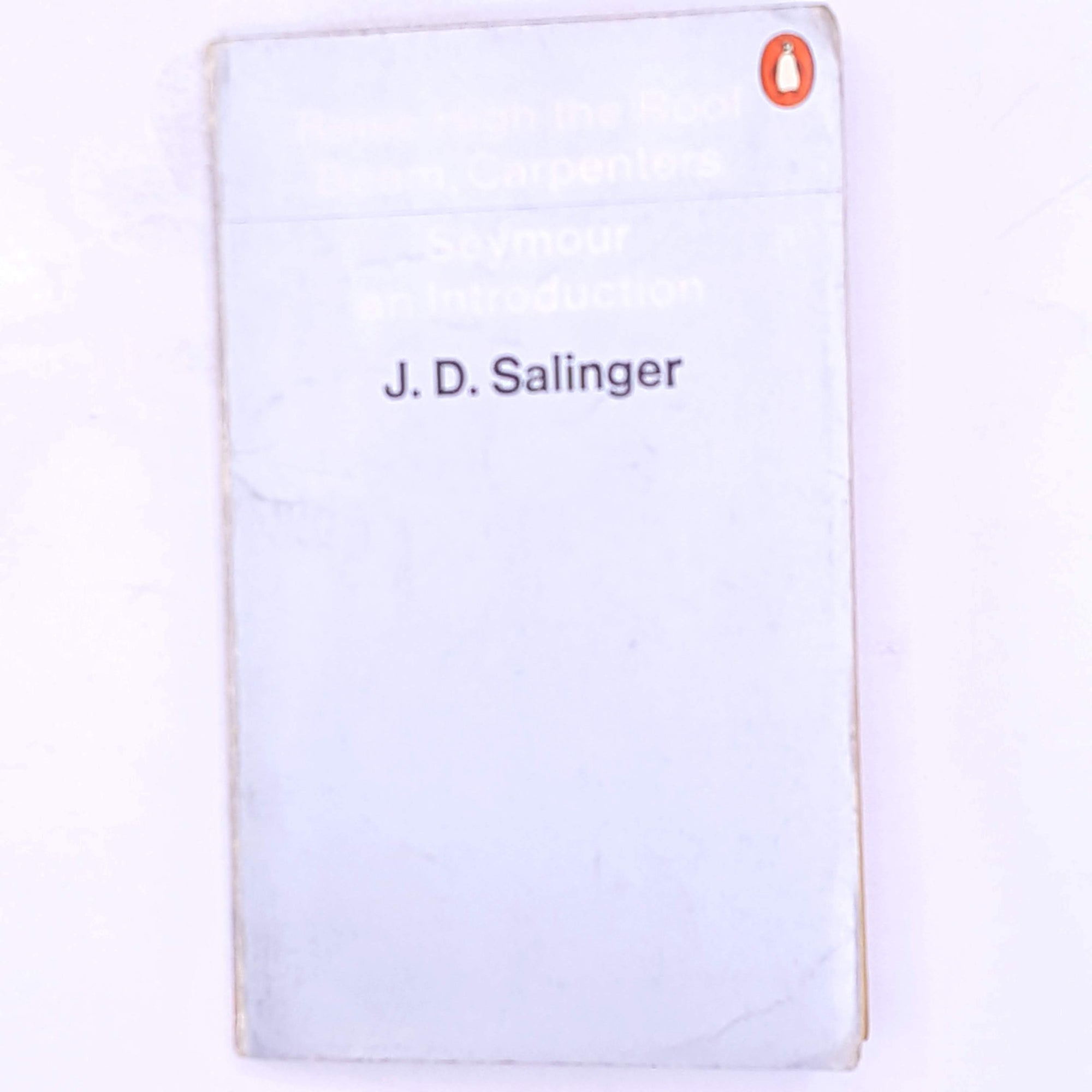 Raise High the Roof Beam, Carpenters Seymour an Introduction by J.D. Salinger