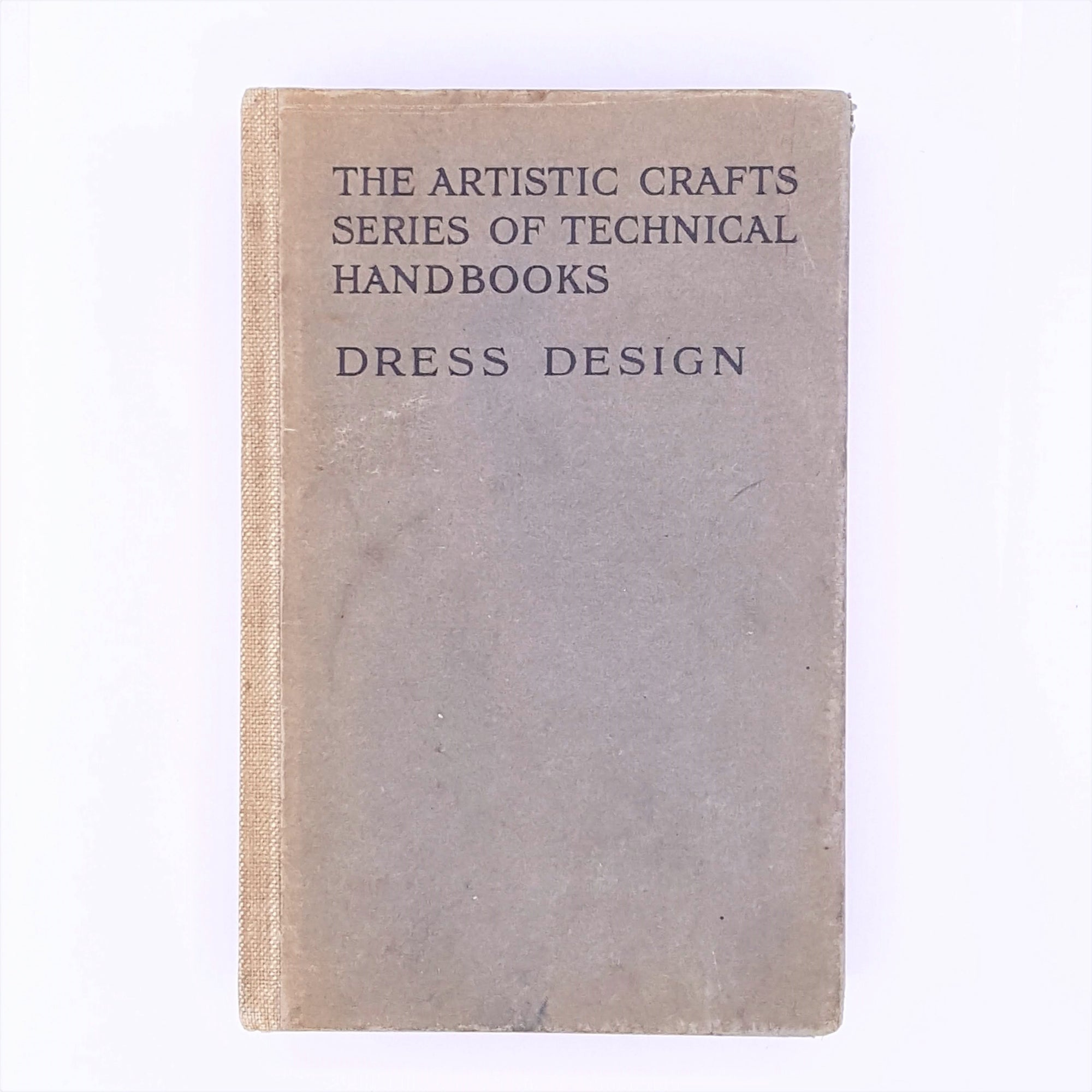 The Artistic Crafts Series of Tehnical Handbooks: Dress Design 1913