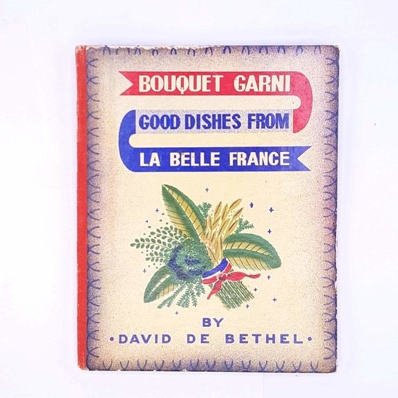 Bouquet Garni Good Dishes from La Belle France 1939