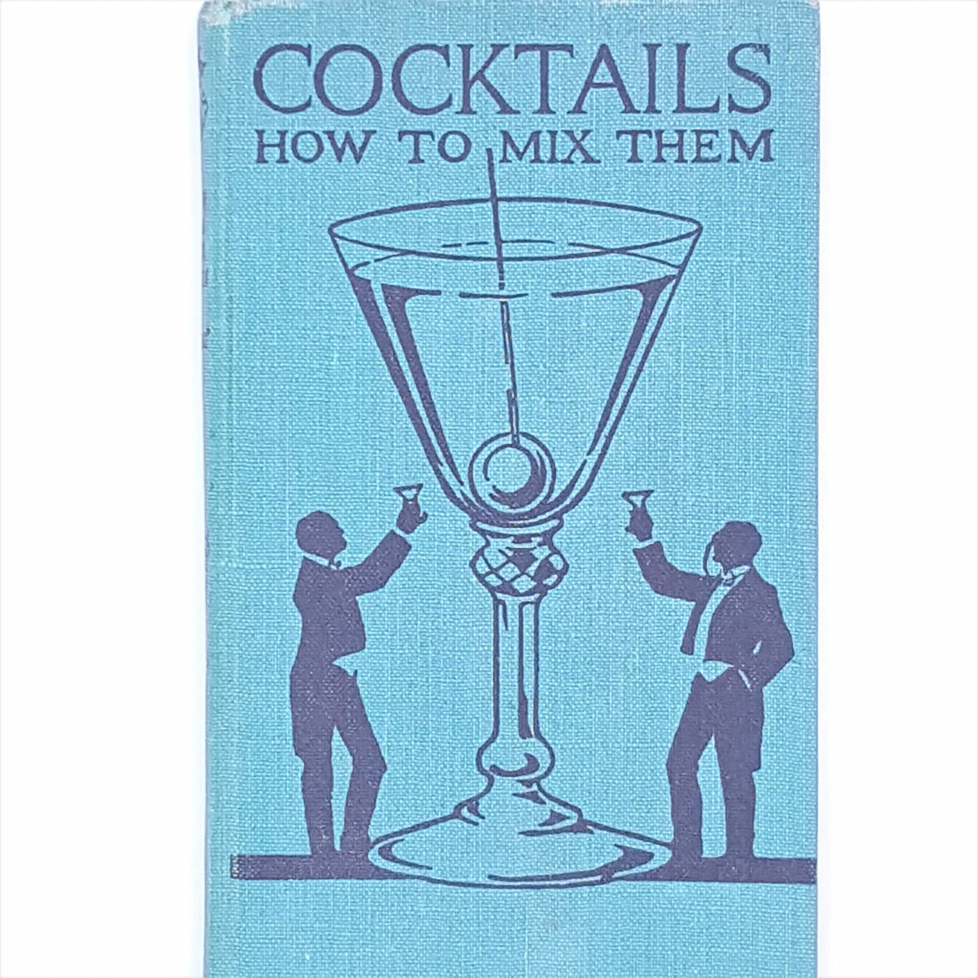 Cocktails and How to Mix Them by 'Robert' 1950