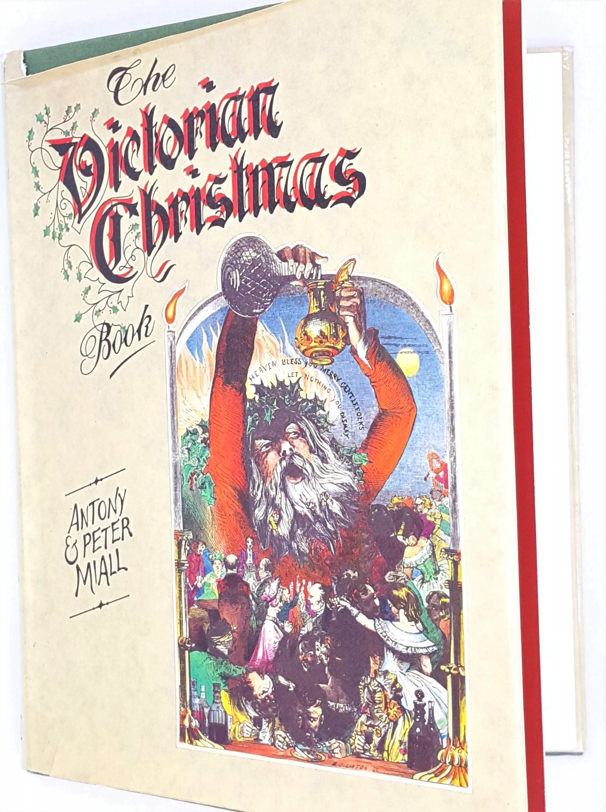 The Victorian Christmas Book by Antony and Peter Miall 1978