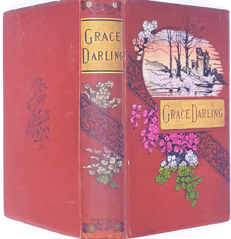Grace Darling : heroine of the Farne Islands, her life and its lessons by Eva Hope 1895