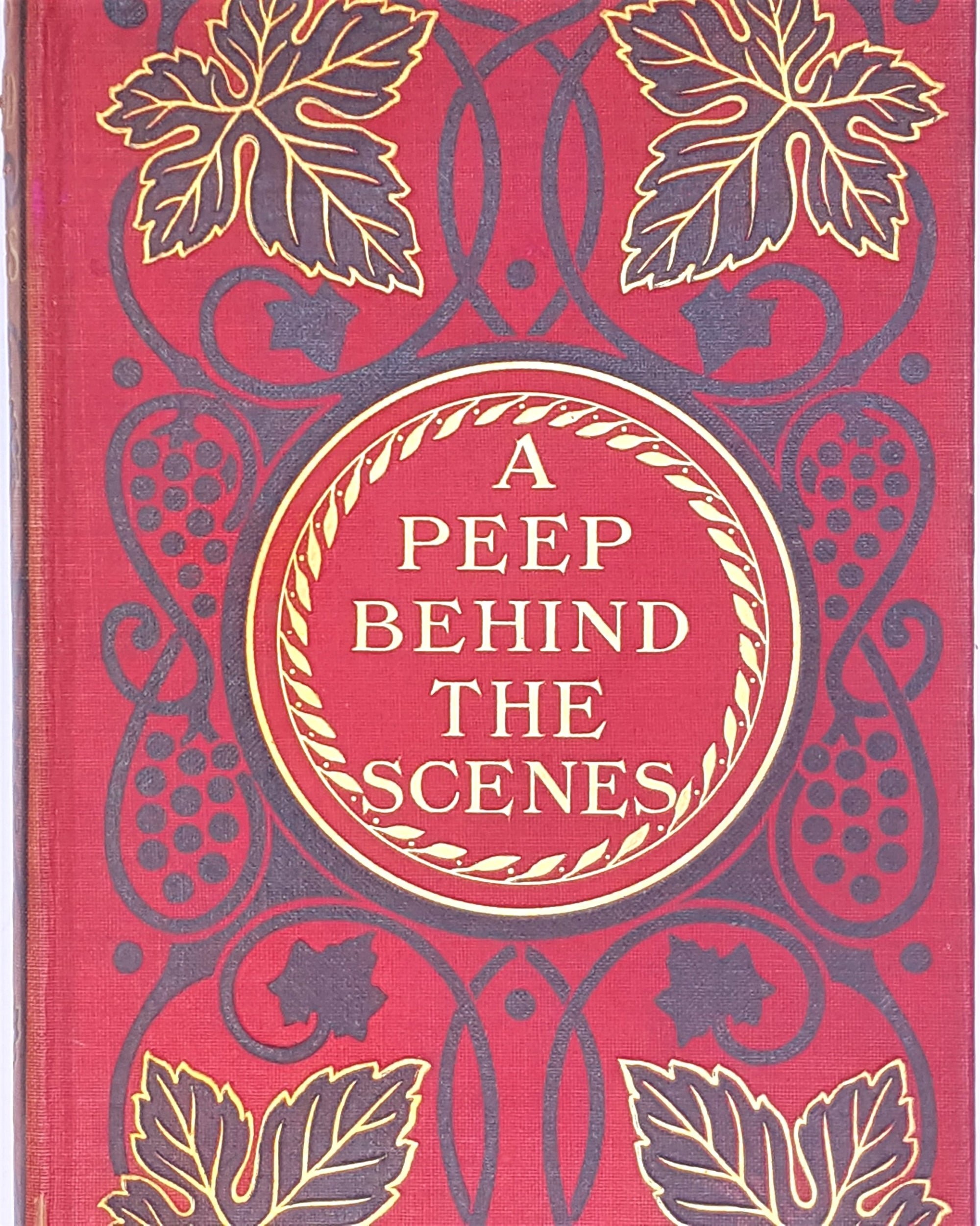 A Peep Behind the Scenes by Mrs. O F. Walton 1909