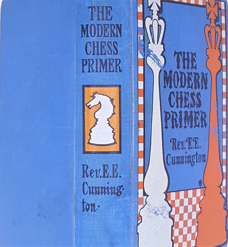 The Modern Chess Primer by Rev E E Cunnington 1907
