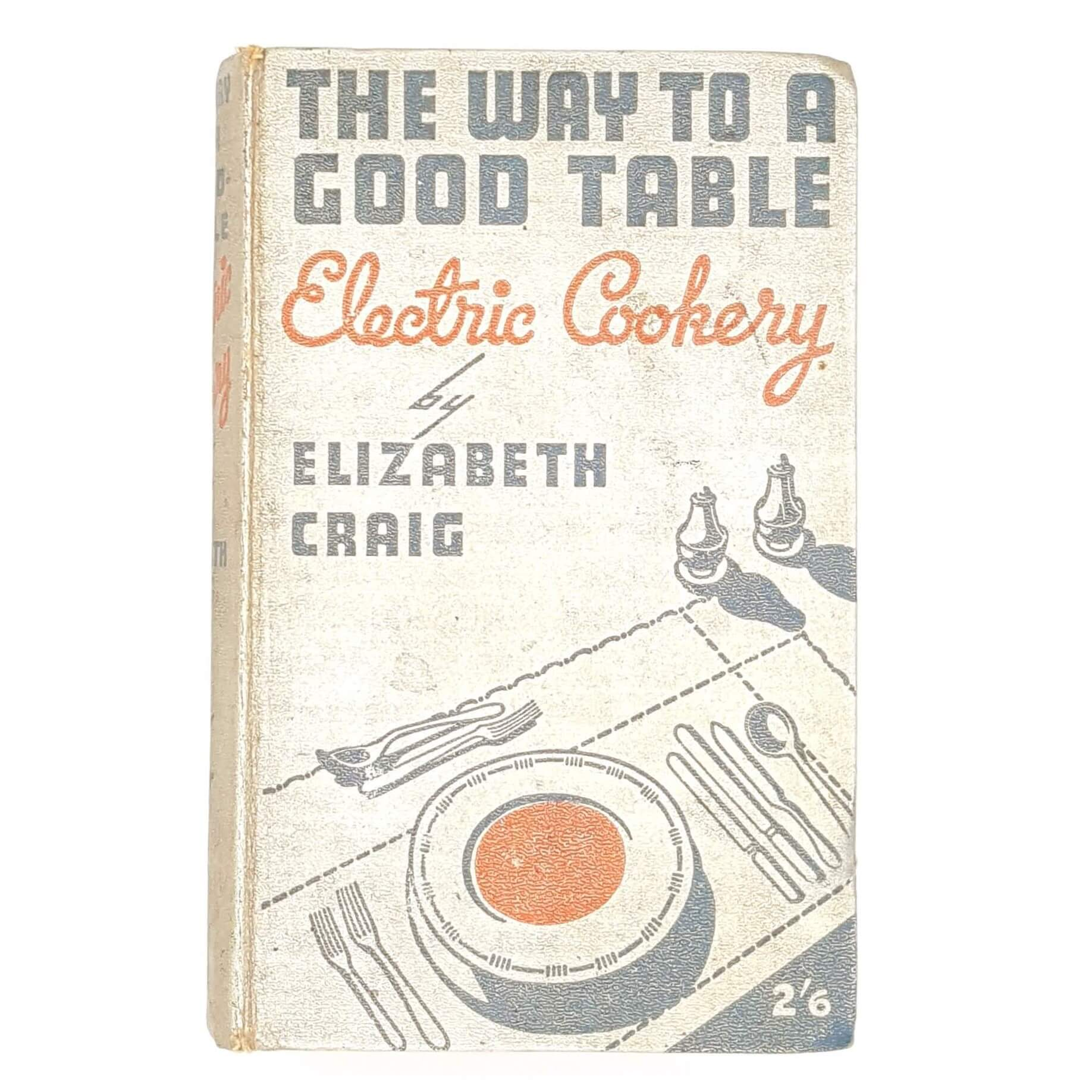 The-Way-to-a-Good-Table-Electric-Cookery-by-Elizabeth-Craig