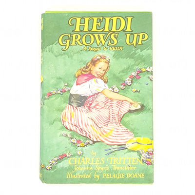 Heidi Grows Up by Charles Tritten - Illustrated Country House Library
