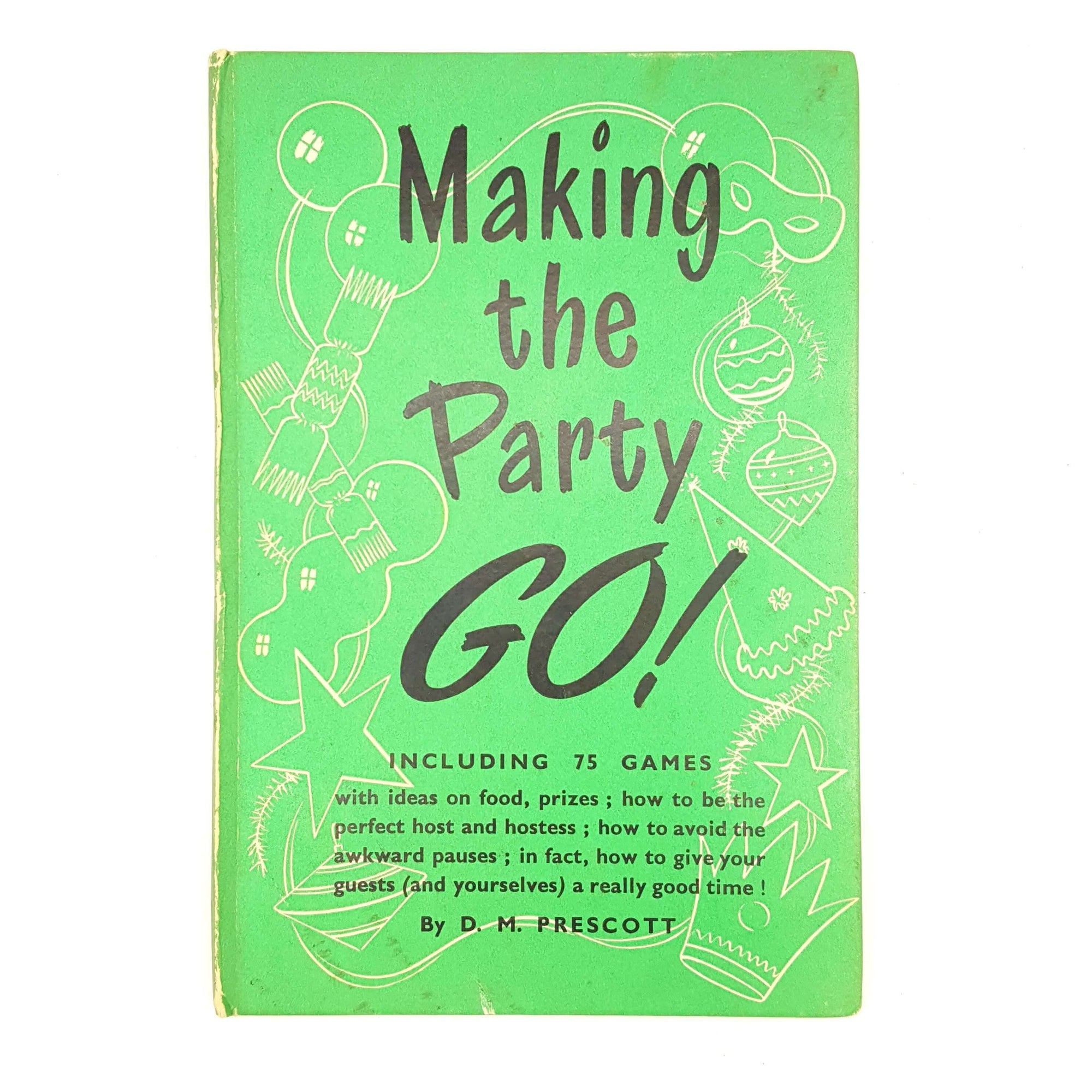 Making the Party GO! By D. M. Prescott 1958 Country House Library