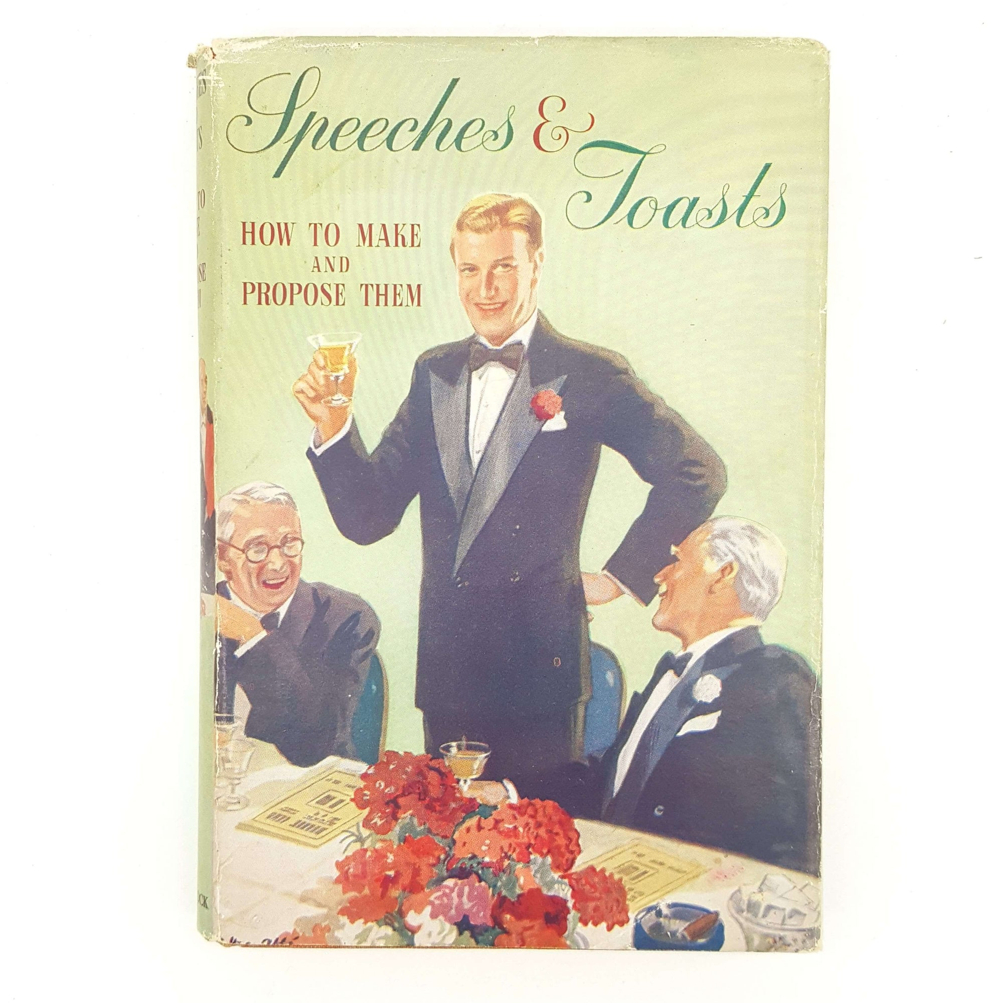 Speeches & Toasts - How to Make and Propose Them by Leslie F. Stem Country House Library