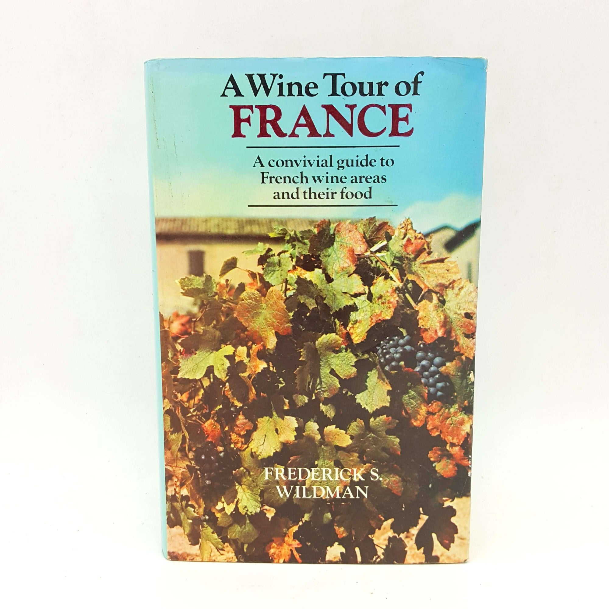 First Edition - A Wine Tour of France by Frederick S. Wildman 1976 Country House Library