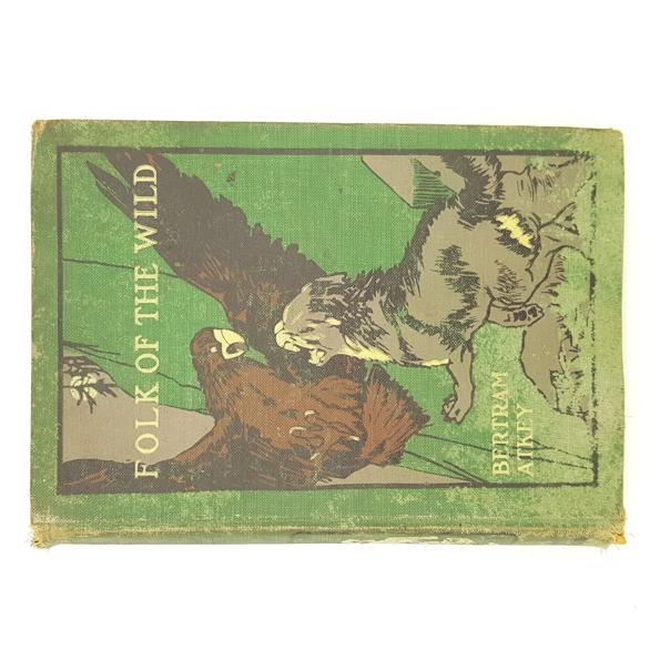 Folk of the Wild by Bertram Atkey 1911 Country House Library
