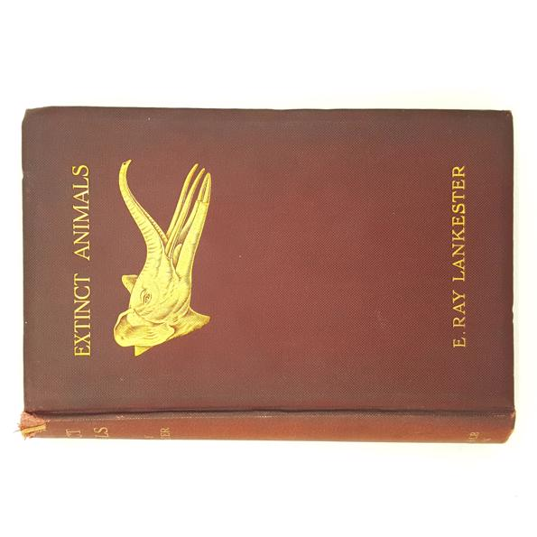 Extinct Animals by E. Ray Lankester 1905 Country House Library