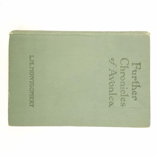 First Edition Further Chronicles of Avonlea by L. M. Montgomery 1925 Country House Library